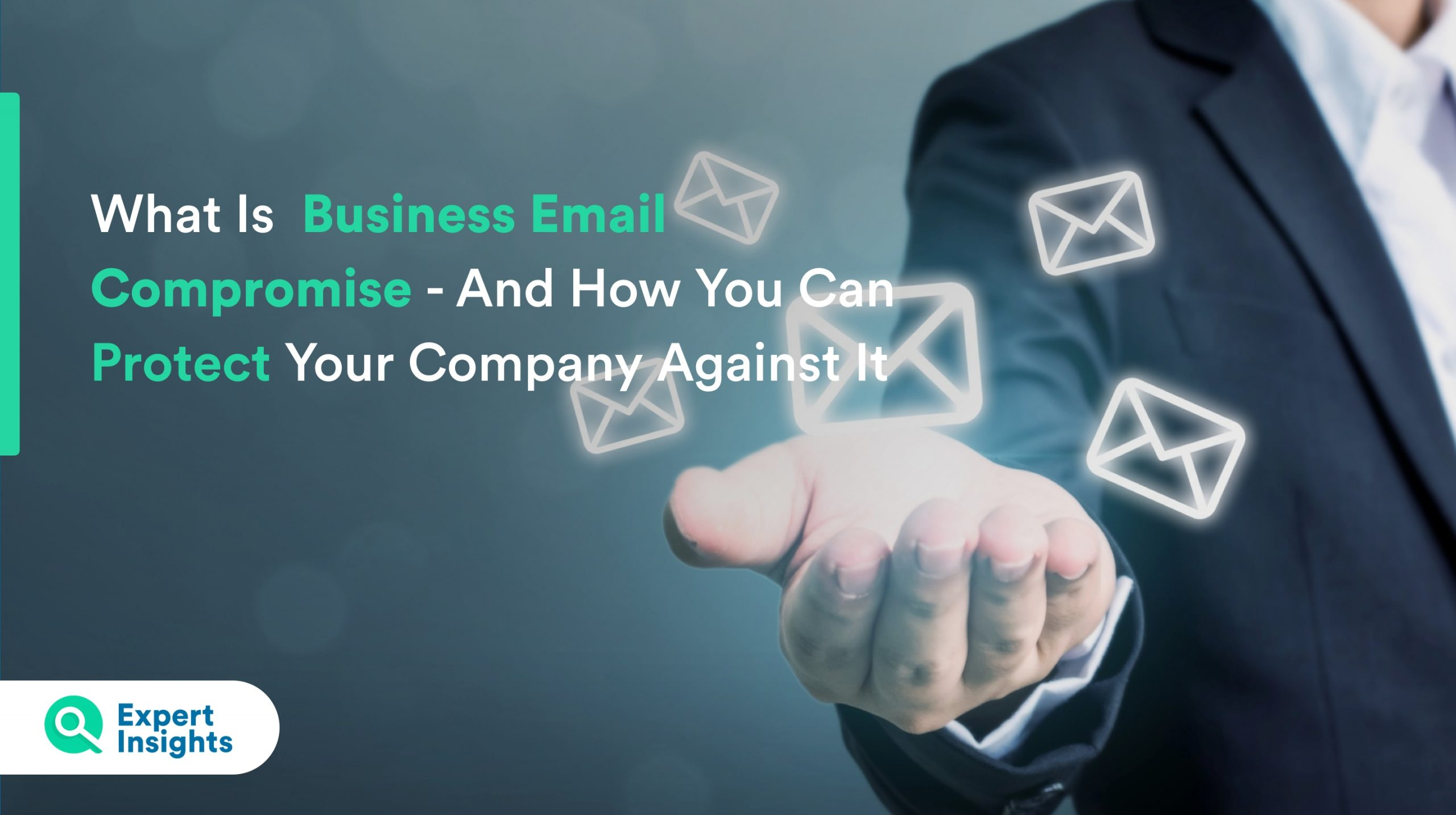 Expert Insights Business Email Compromise
