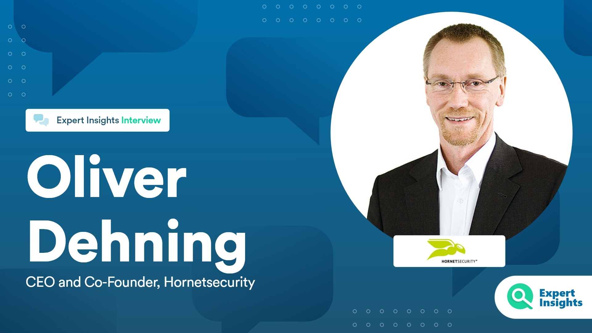 Expert Insights Interview With Oliver Dehning Of Hornetsecurity