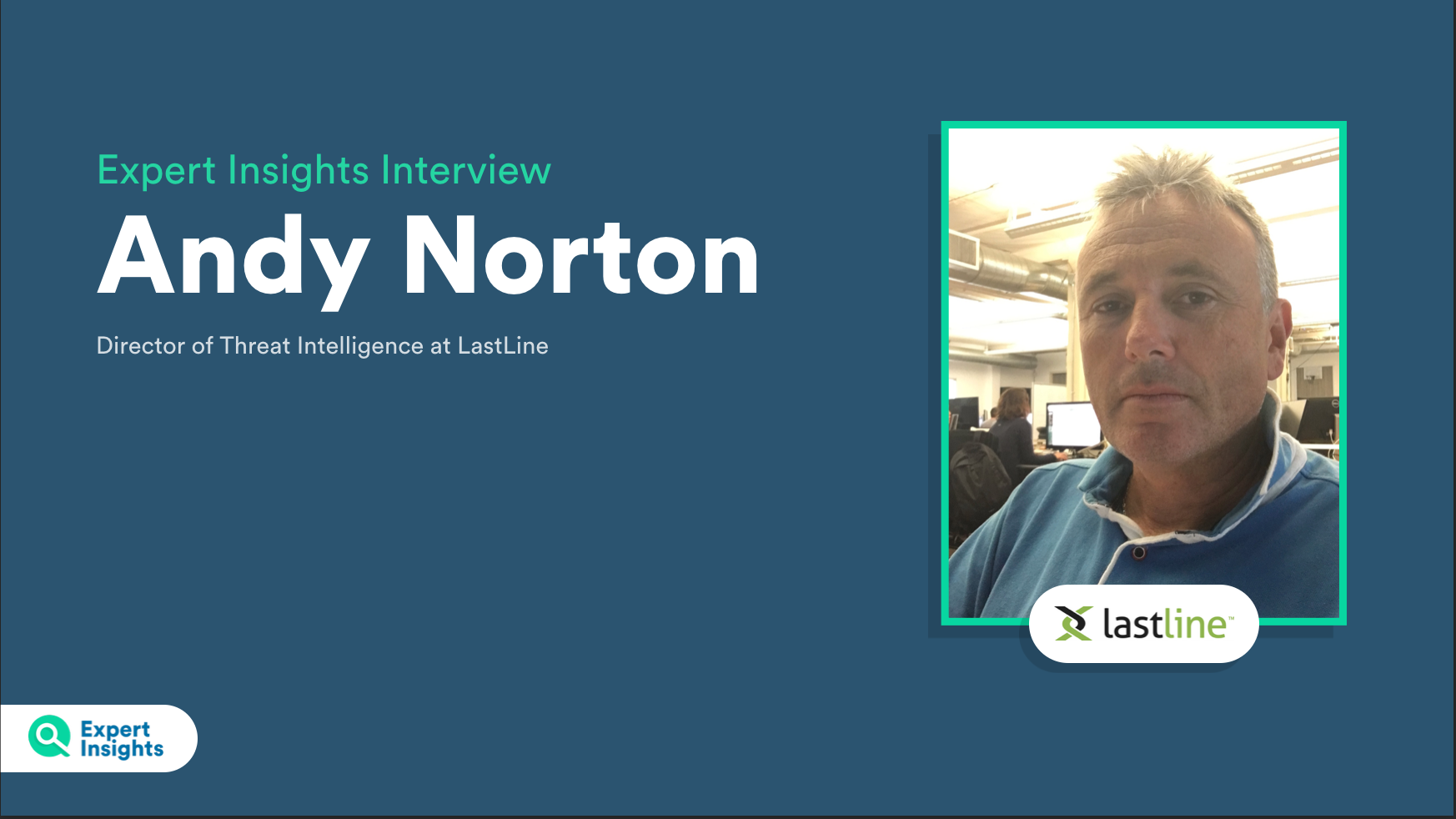 Andy Norton - Director of Threat Intelligence Latline - Expert Insights