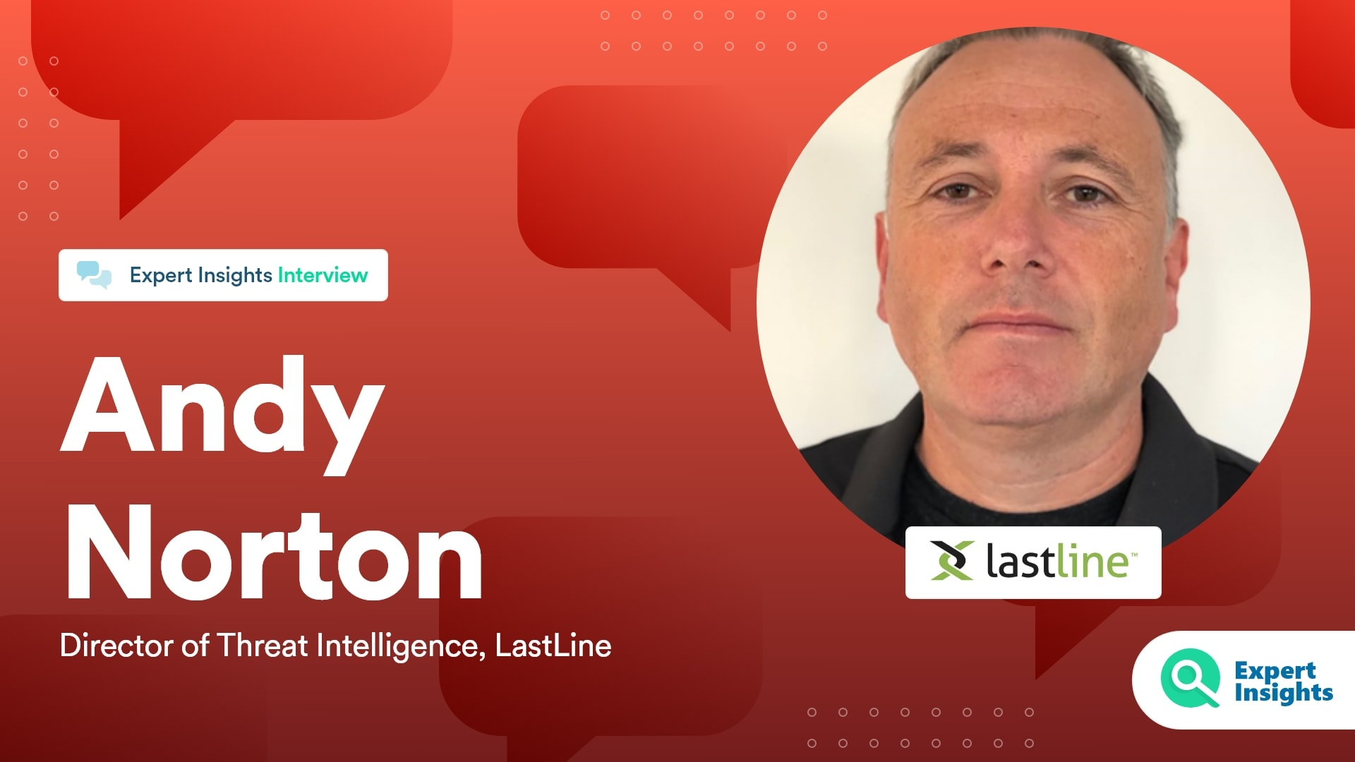 Expert Insights Interview With Andy Norton Of LastLine