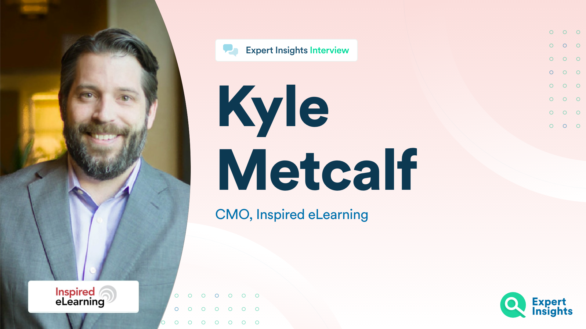 Expert Insights Interview With Kyle Metcalf Of Inspired eLearning
