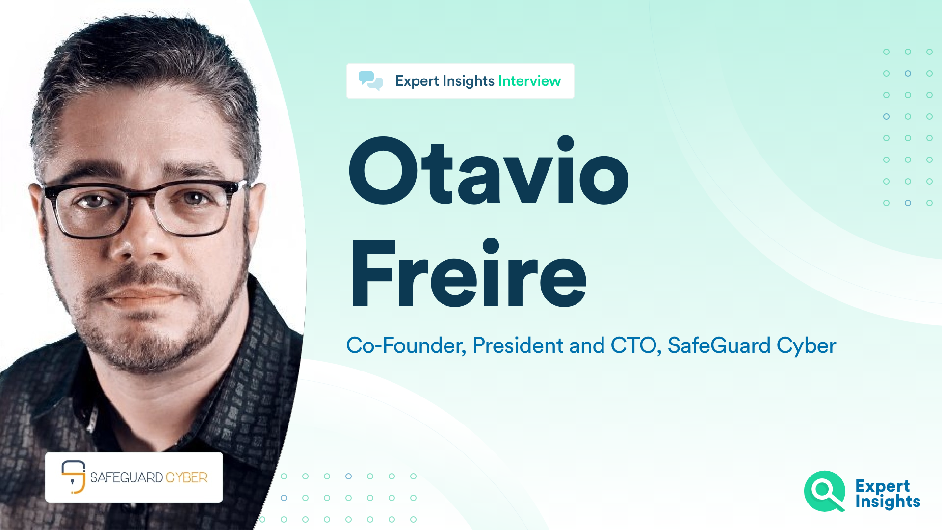 Expert Insights Interview With Otario Freire Of SafeGuard Cyber