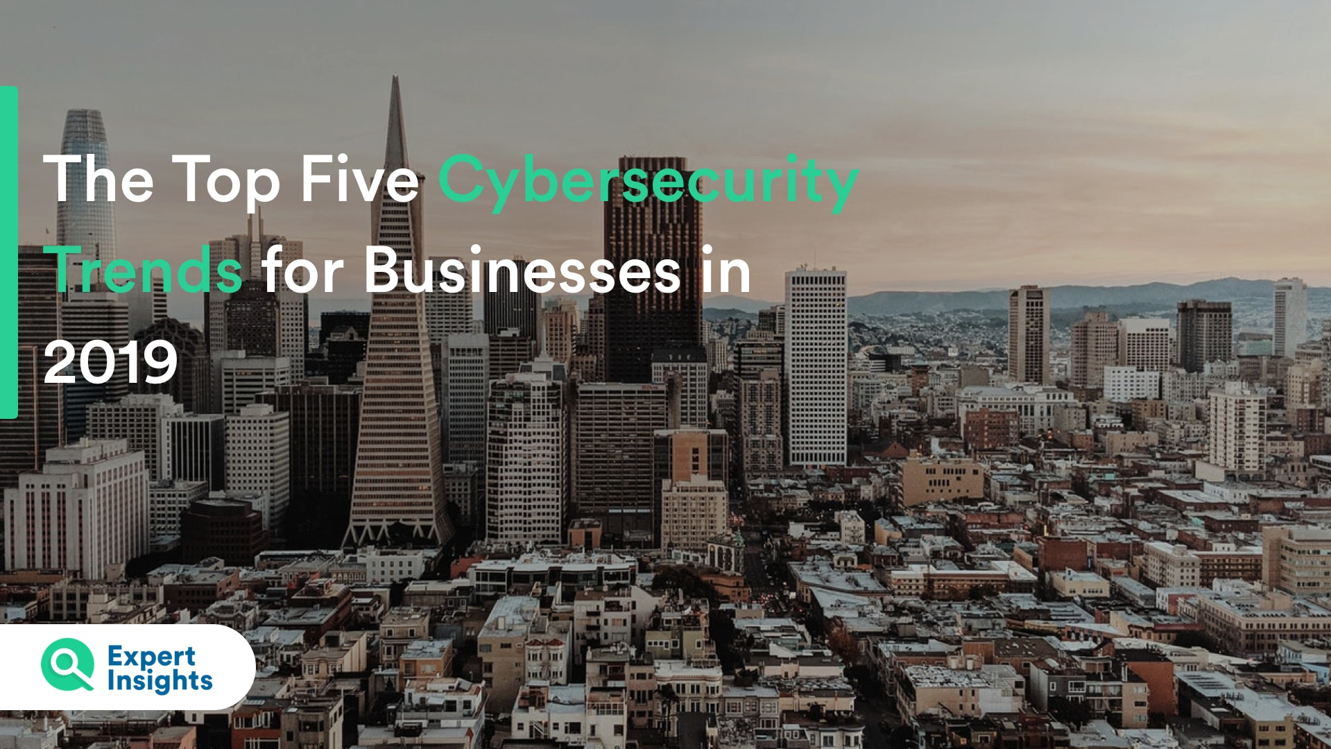 top 5 cybersecurity trends for businesses - expert insights