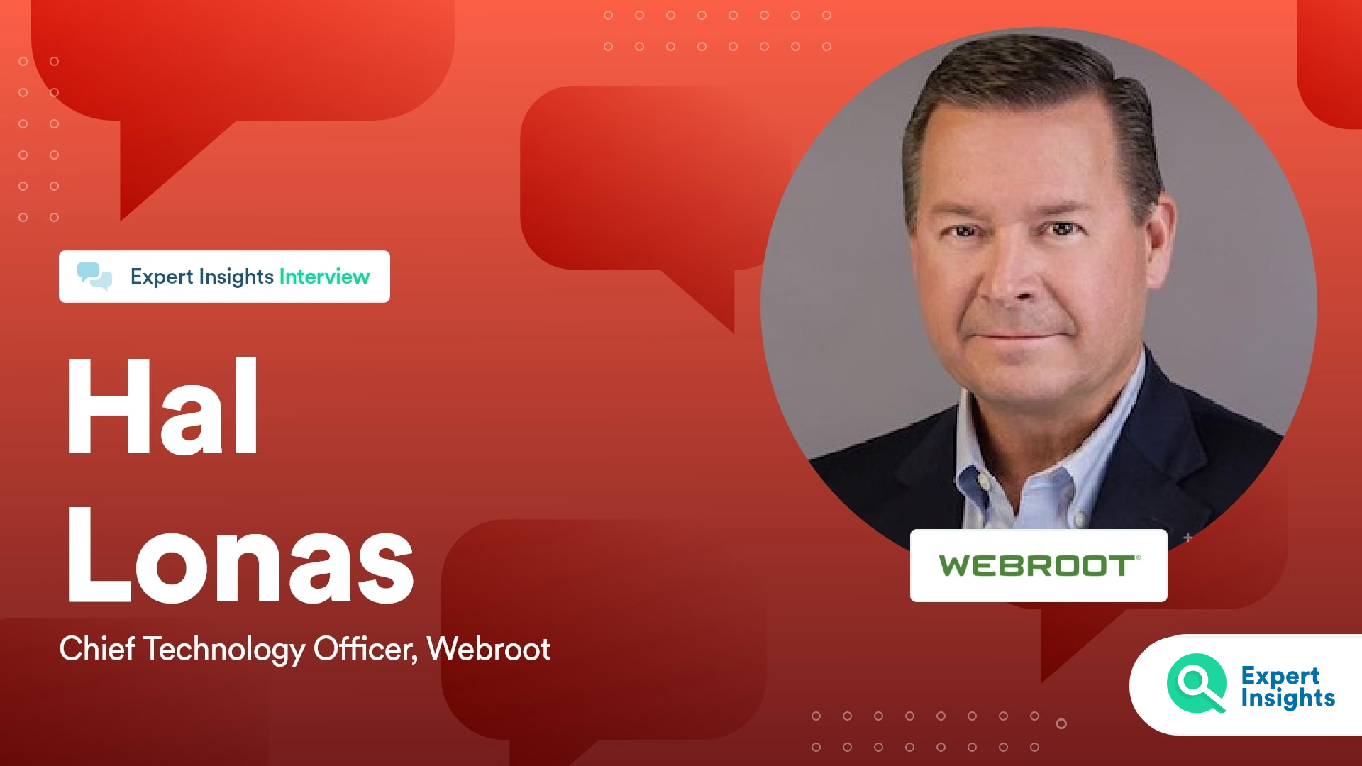 Expert Insights Interview With Hal Lonas Of Webroot