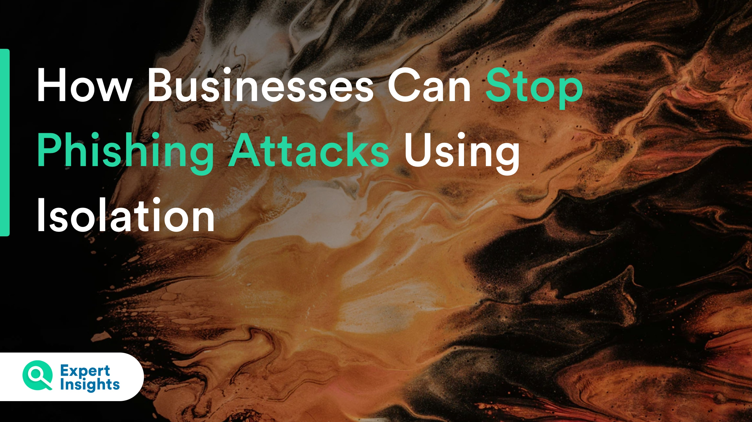 stop phishing attacks with isolation