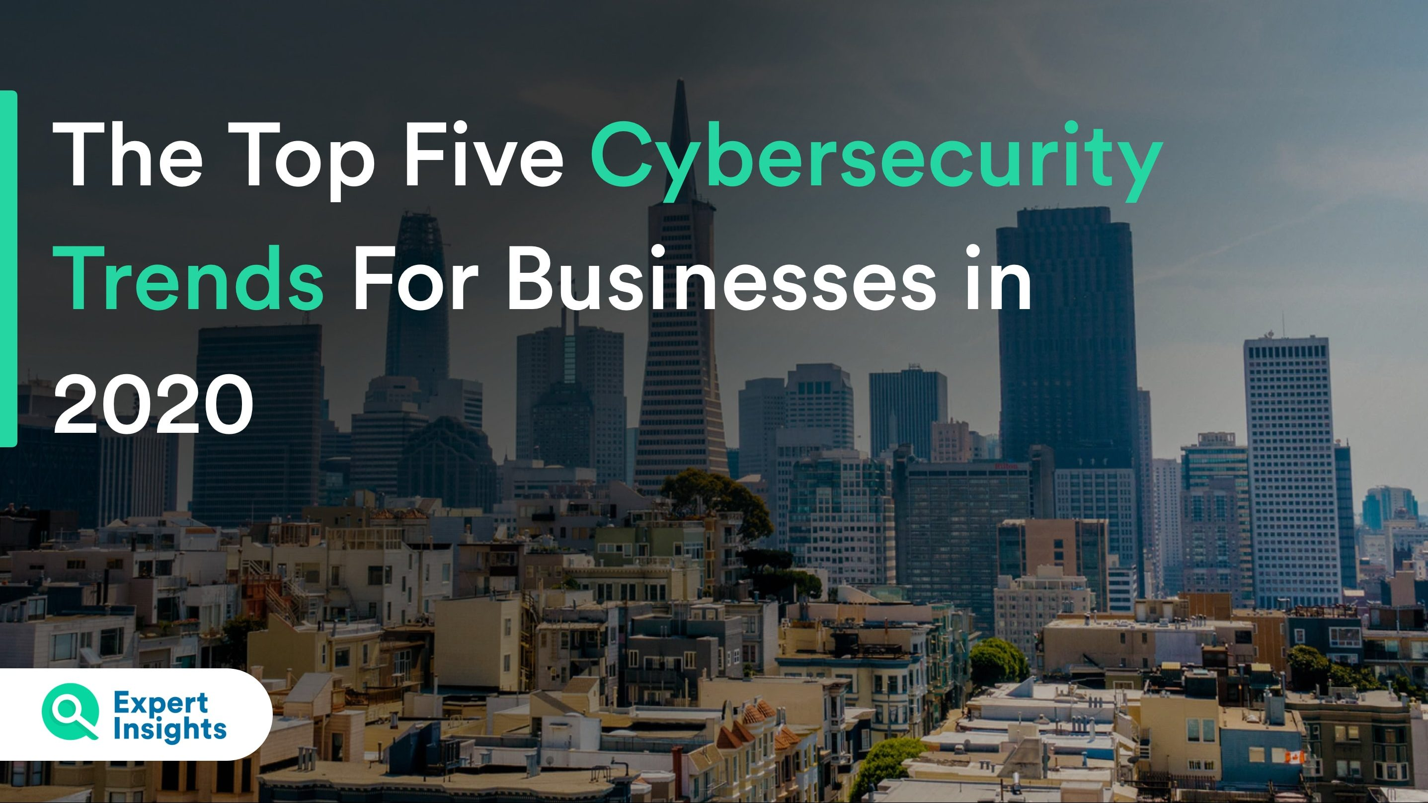 5 cybersecurity trends for business
