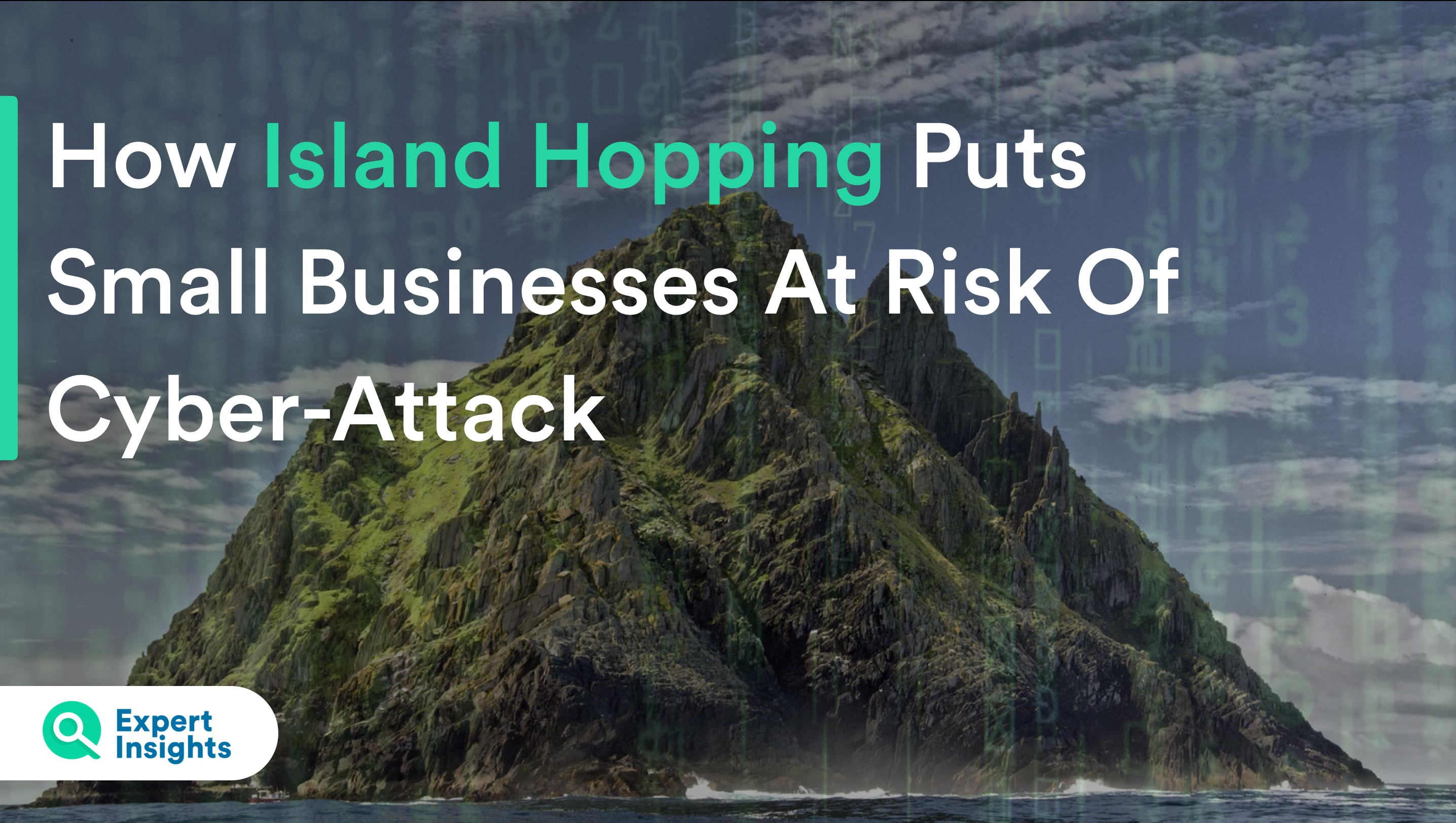 how island hopping puts small businesses at risk of cyber attack