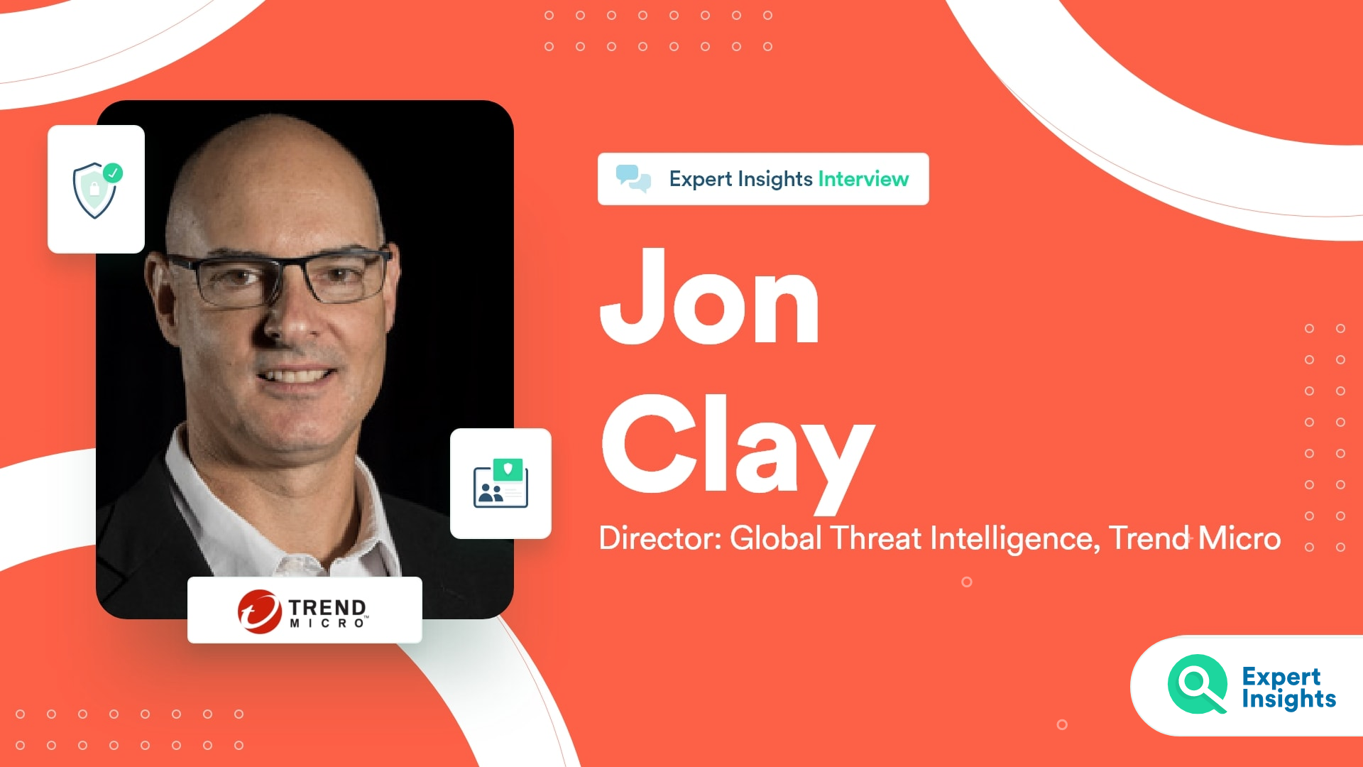 Expert Insights Interview With Jon Clay Of Trend Micro