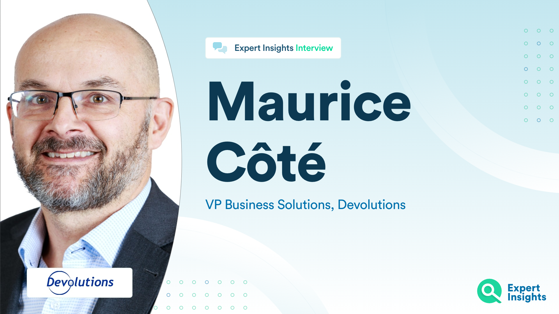 Expert Insights Interview With Maurice Cote Of Devolutions