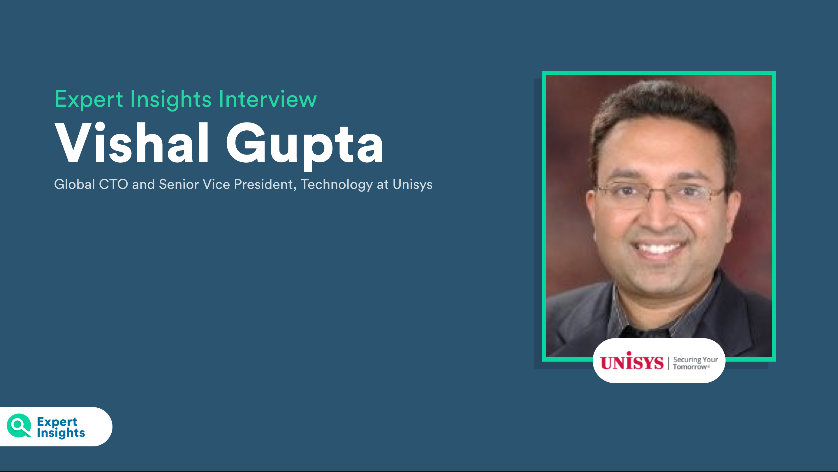 Vishal Gupta Interview Unisys
