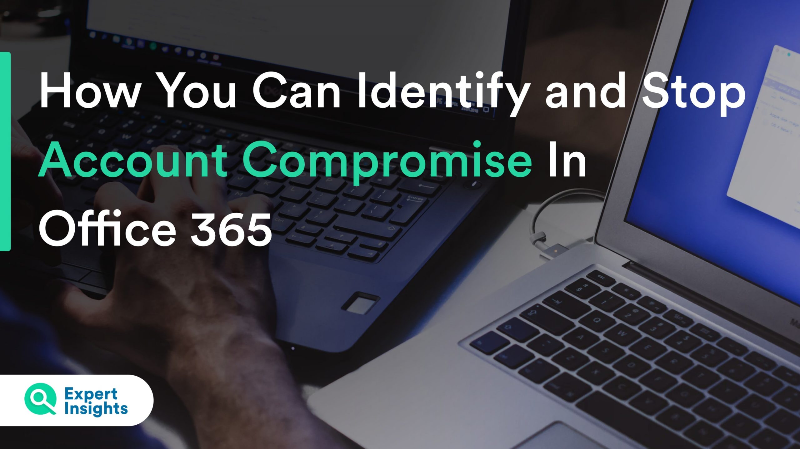 How To Identify And Stop Account Compromise
