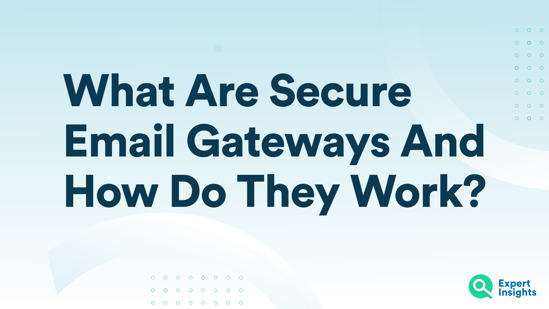 Secure Email Gateways Expert Insights