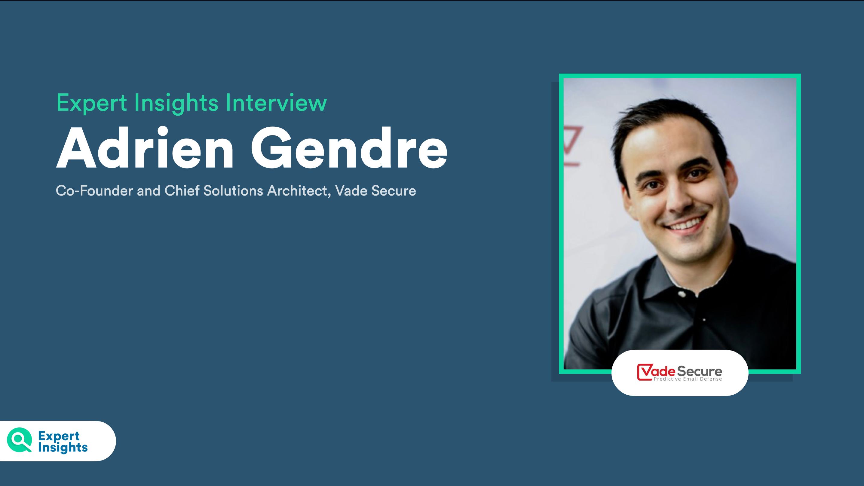 Vade Secure Interview Adrian Gendre