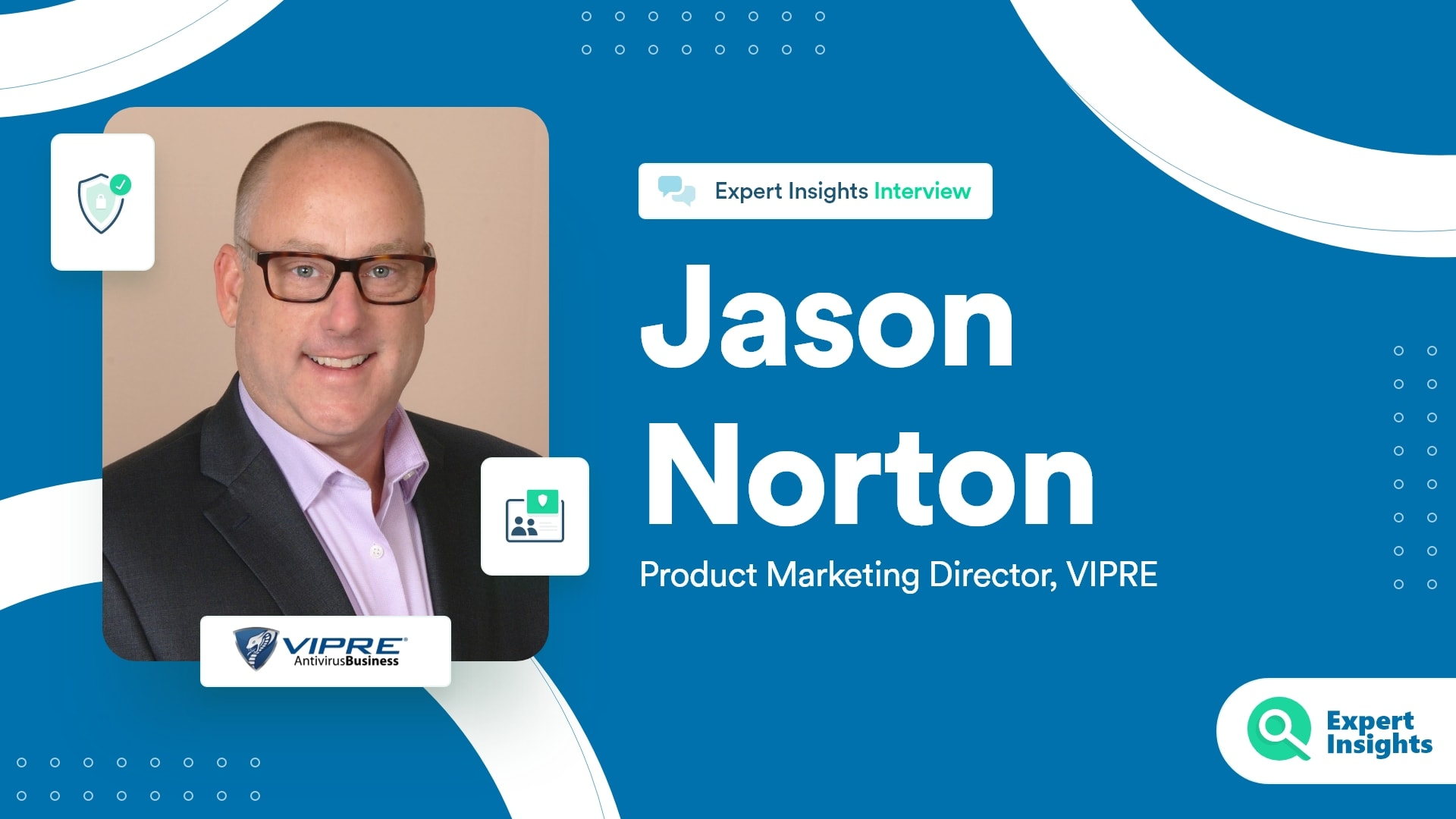 Expert Insights Interview With Jason Norton Of VIPRE