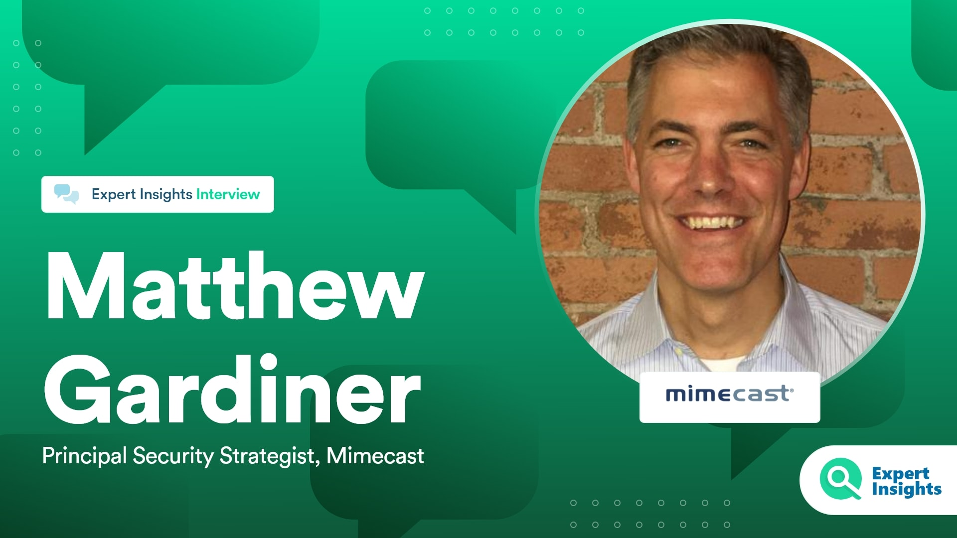 Expert Insights Interview With Matthew Gardiner Mimecast