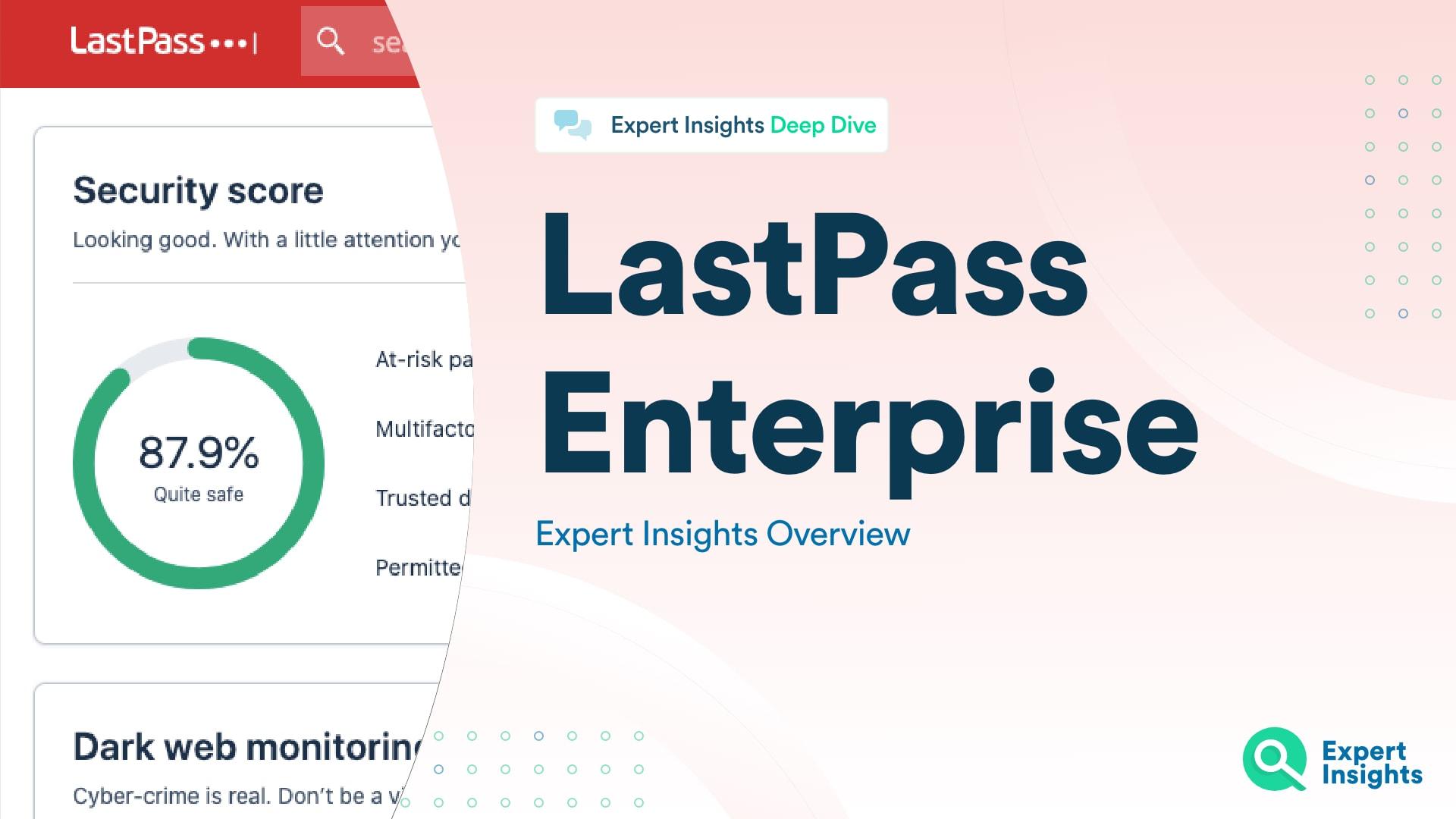 Lastpass Enterprise: A Comprehensive Overview