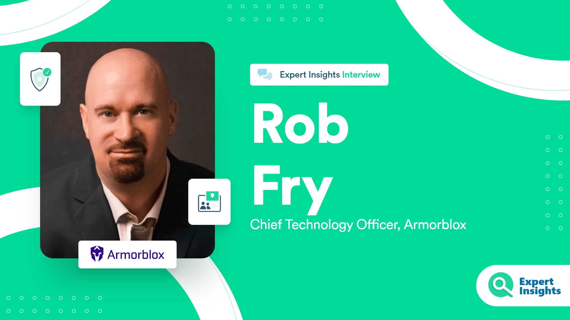 Expert Insights Interview With Rob Fry Of Armorblox