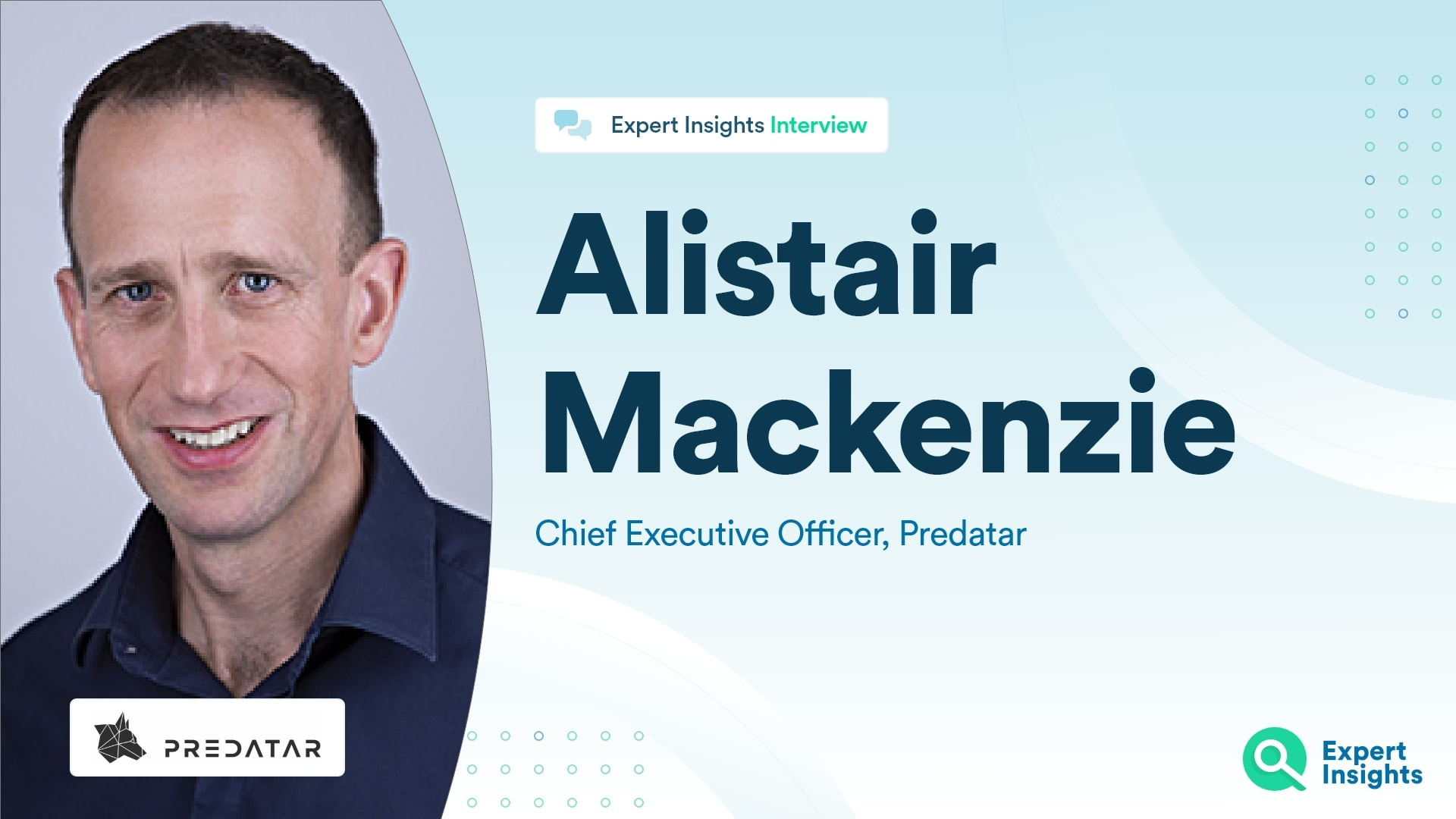 Interview With Alistair Mackenzie Of Predatar - Expert InsightsInterview With Alistair Mackenzie Of Predatar - Expert Insights