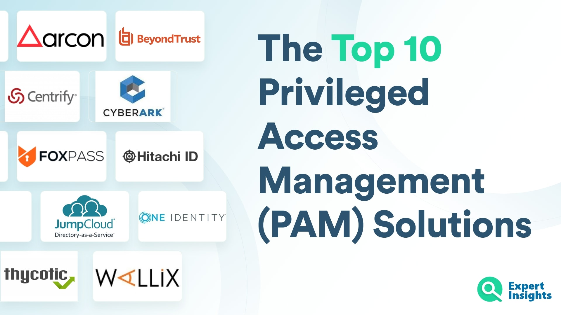 The Top 10 Privileged Access Management (PAM) Solutions - Expert Insights