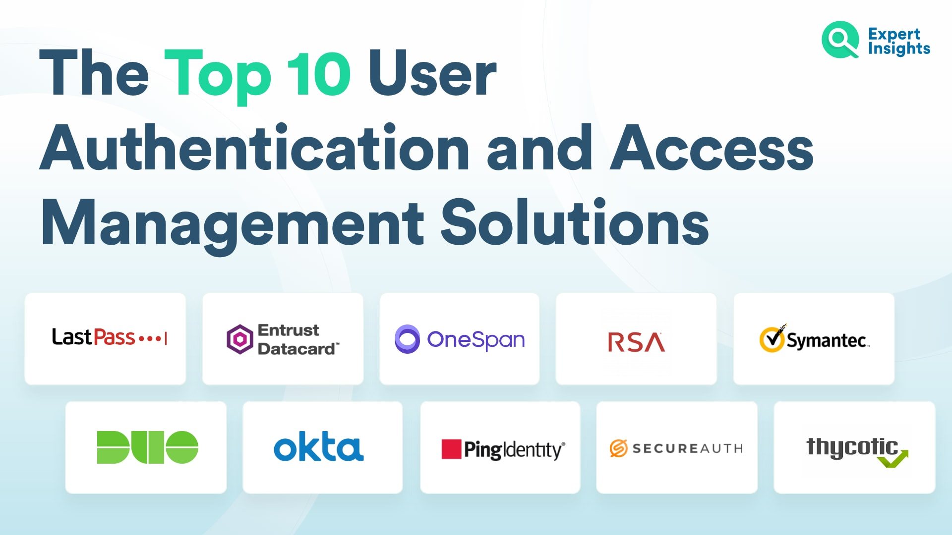 Top Ten User Authentication and Access Management Soltuions | Expert Insights