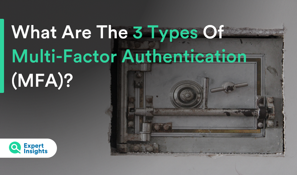 What Are The Three Types Of Multi Factor Authentication - Expert Insights