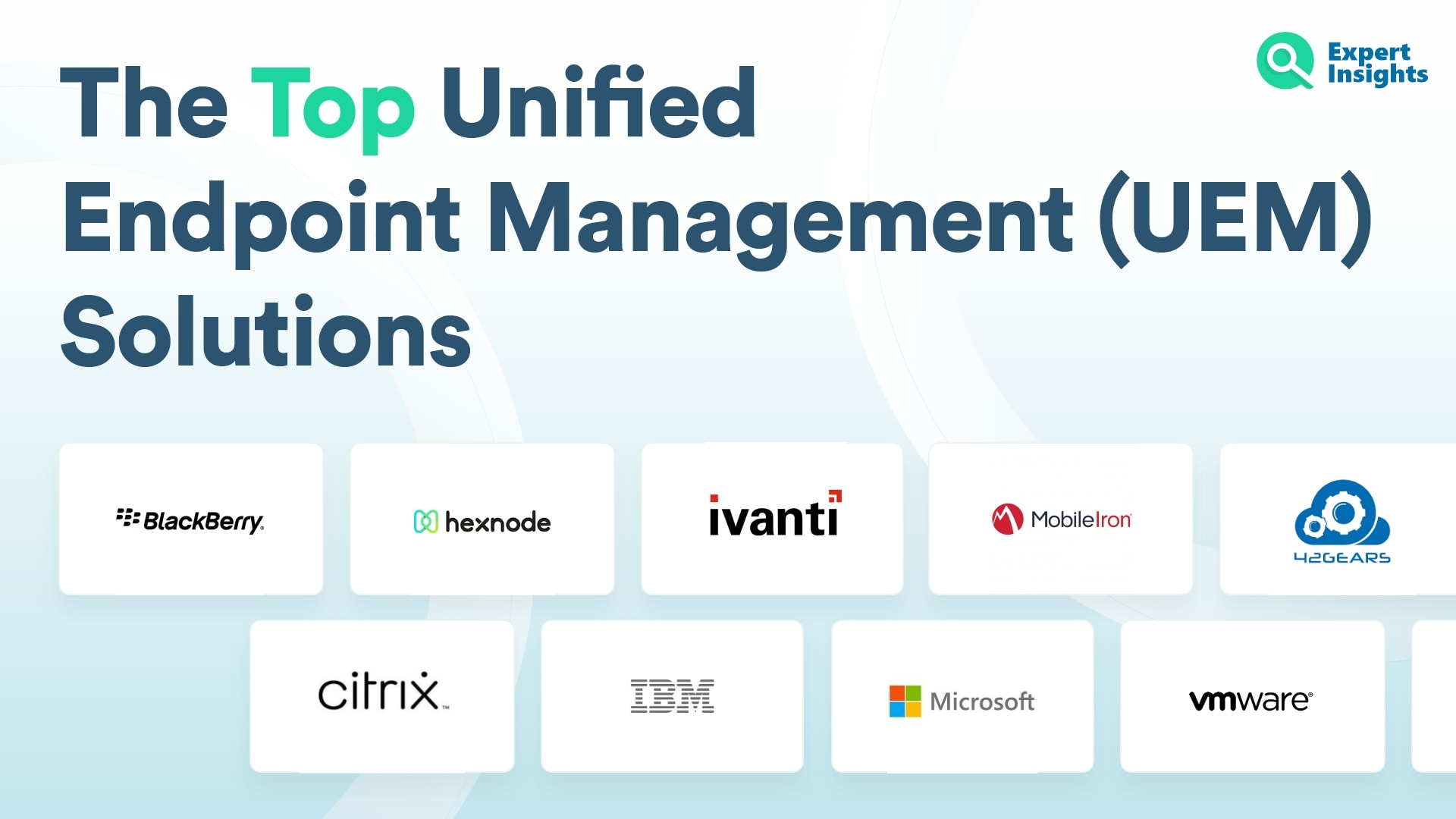 The Top Unified Endpoint Management (UEM) Solutions - Expert Insights