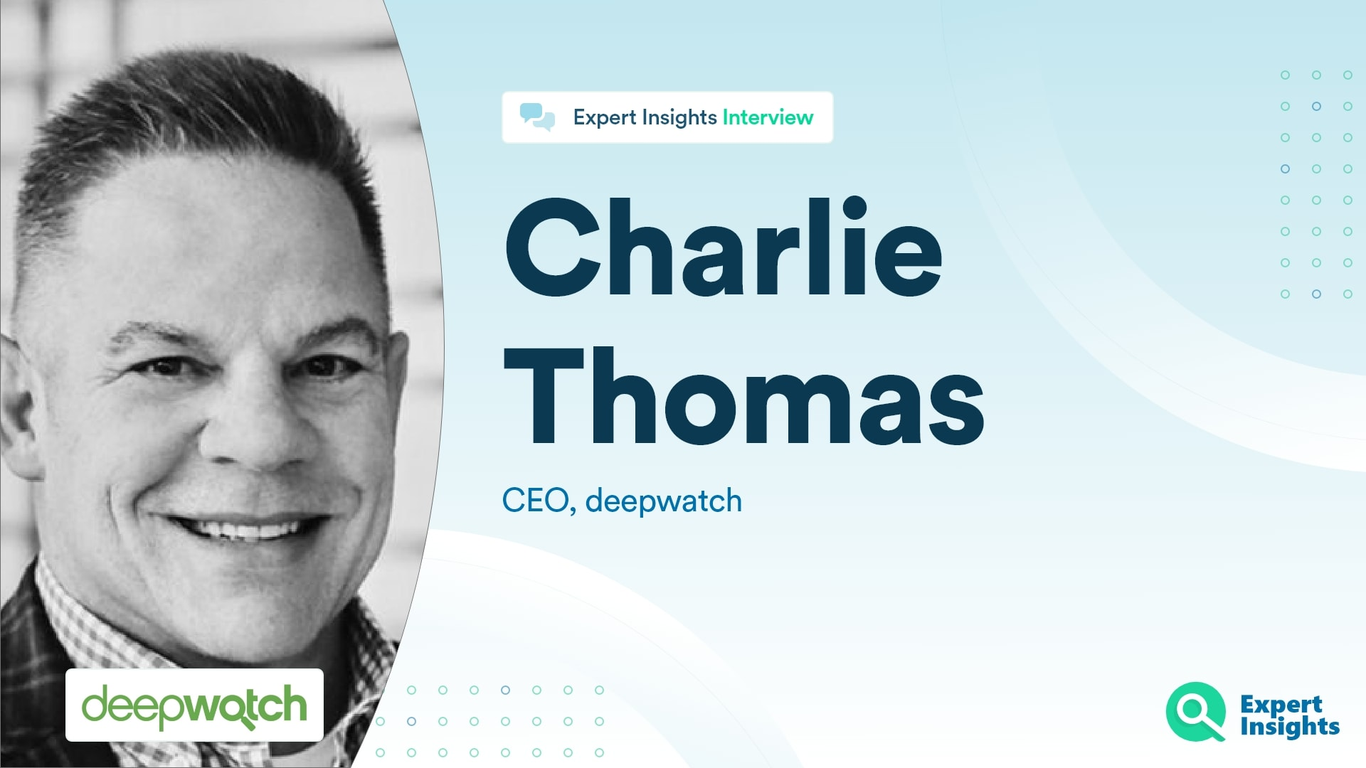 Expert Insights Interview With Charlie Thomas Of deepwatch