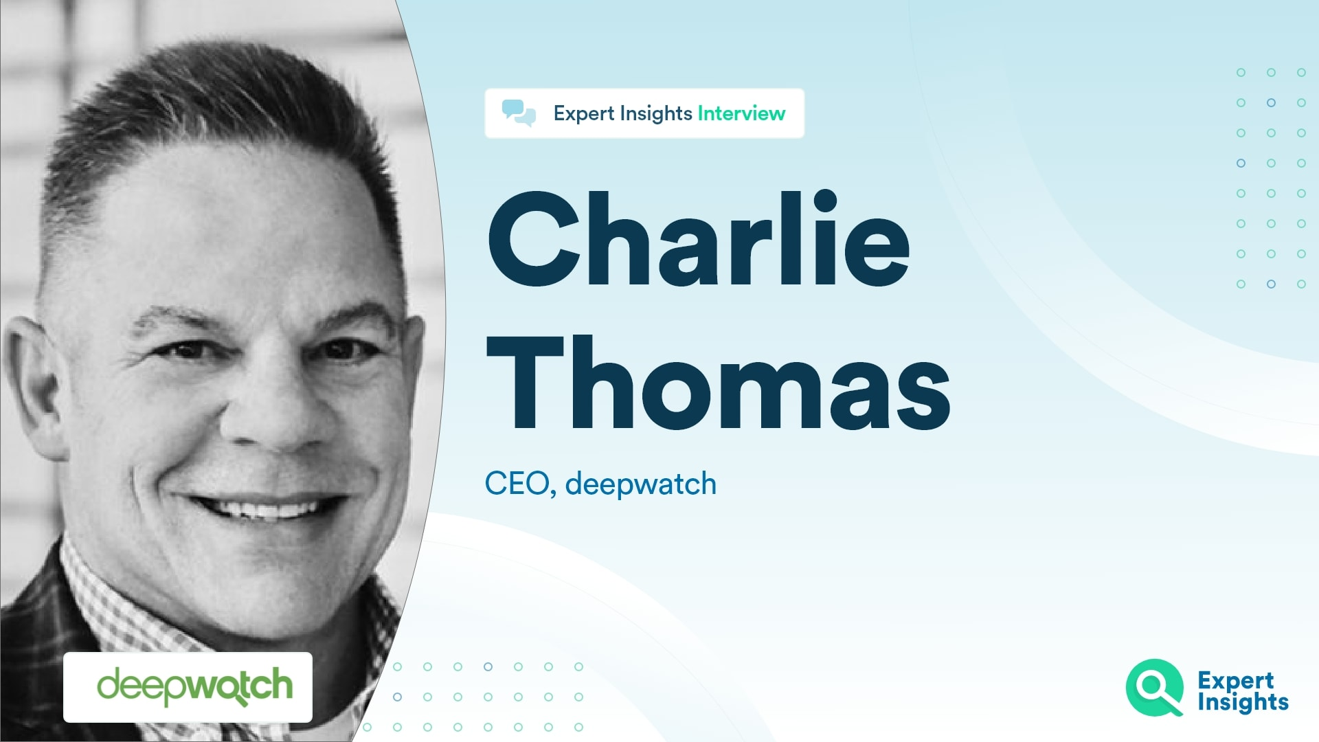 Interview With Charlie Thomas Of deepwatch - Expert Insights