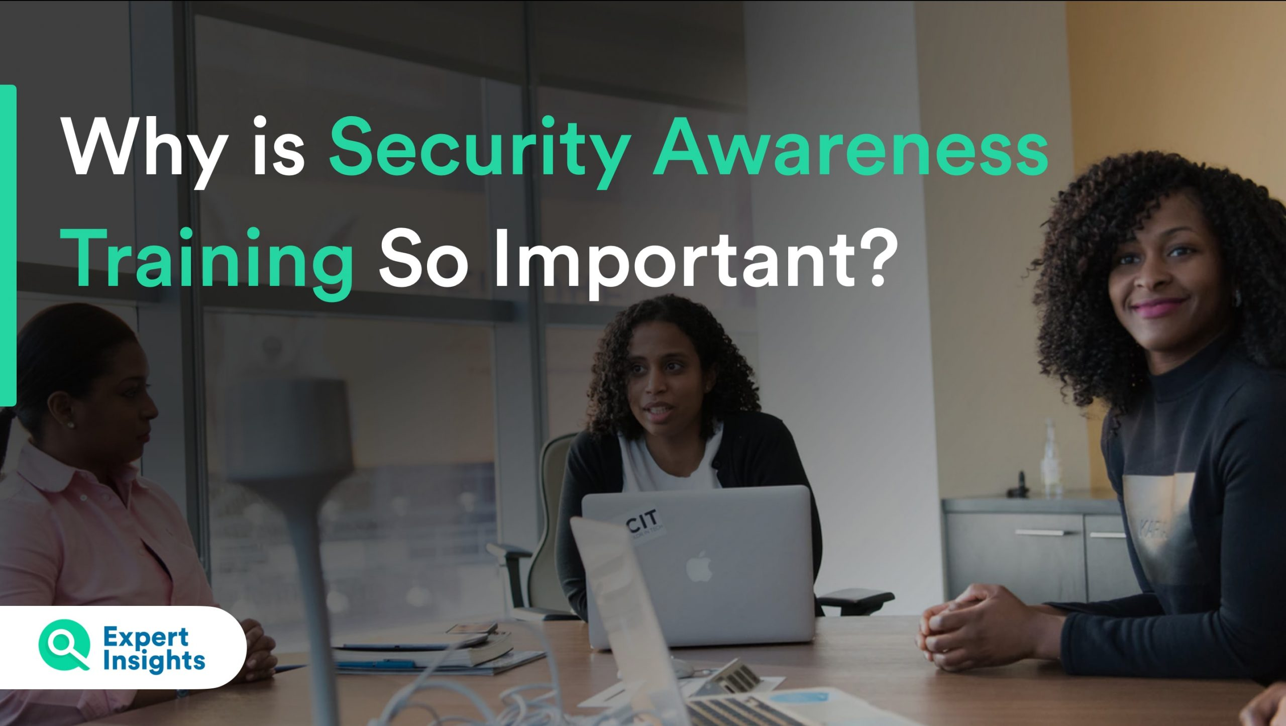 Why Is Security Awareness Training So important?