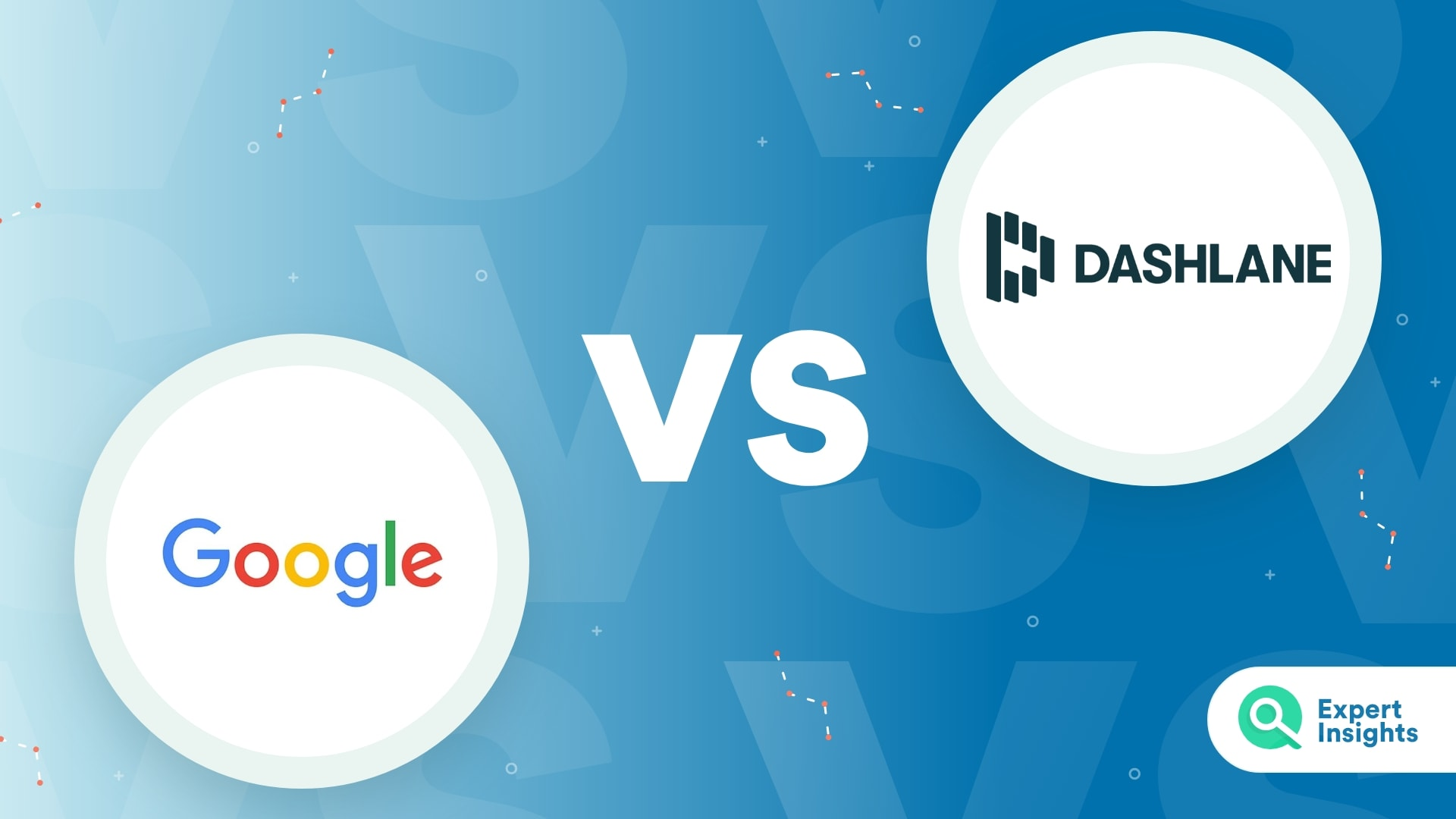 Dashlane Vs Google Password Management Comparison - Expert Insights