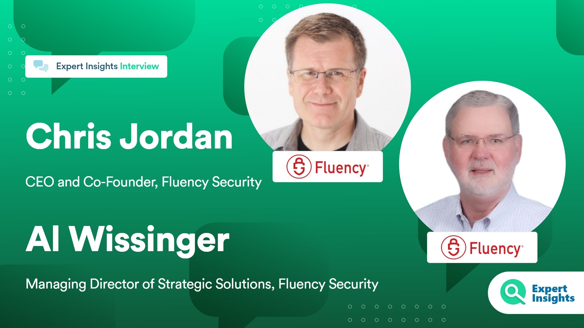 Expert Insights Interview With Chris Jordan And Al Wissiger Of Fluency Security