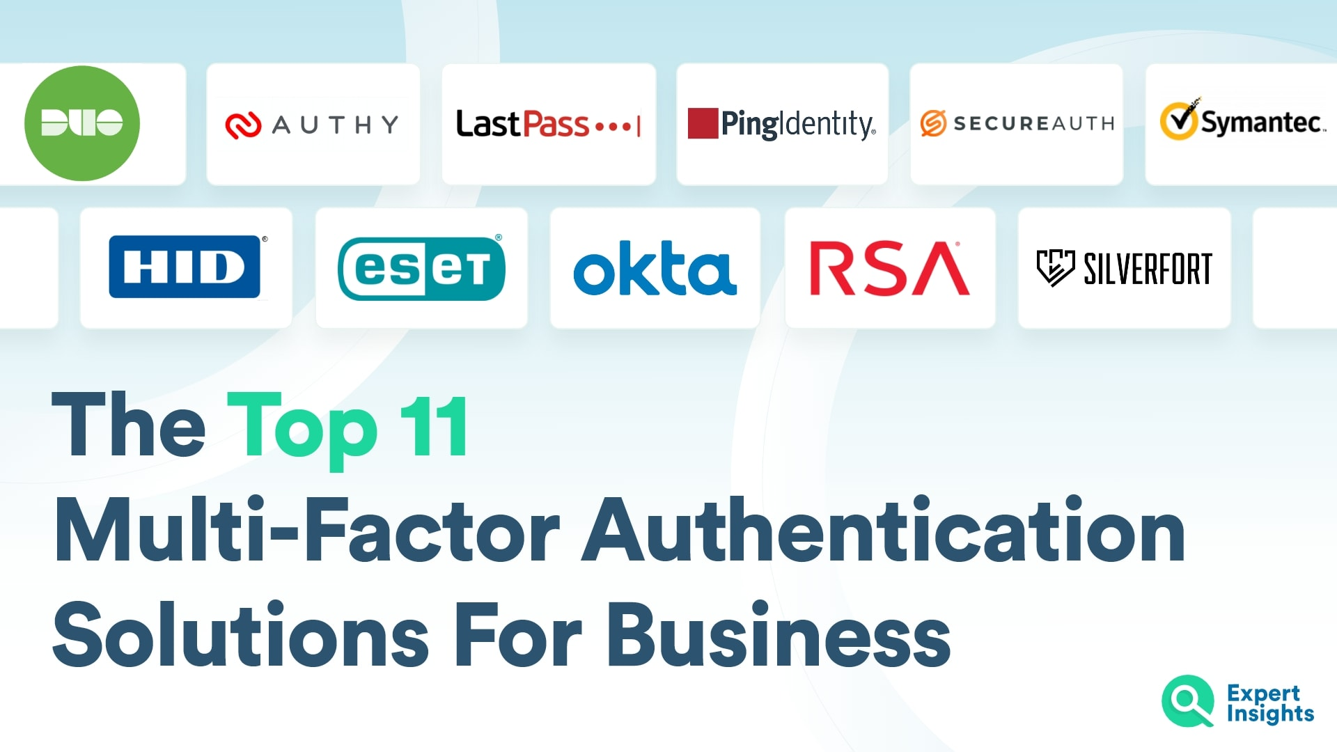 The Top 11 Multi-Factor Authentication (MFA) Solutions For Business - Expert Insights