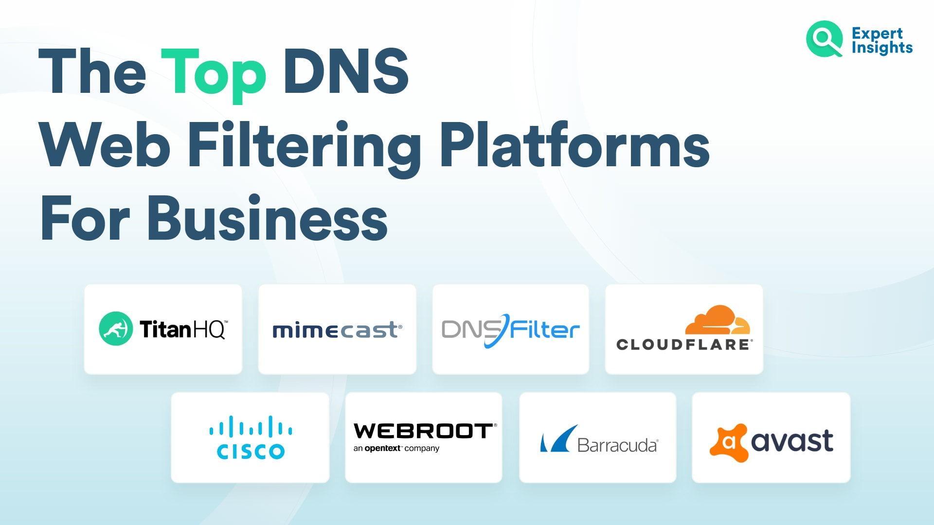 Top DNS Web Filtering Platforms For Business - Expert Insights