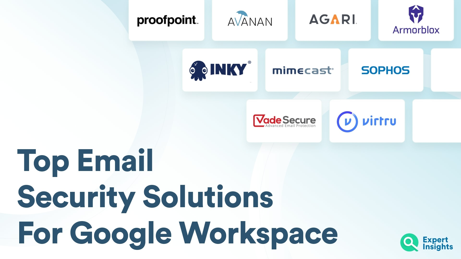 Top Email Security Solutions For Google Workspace - Expert Insights