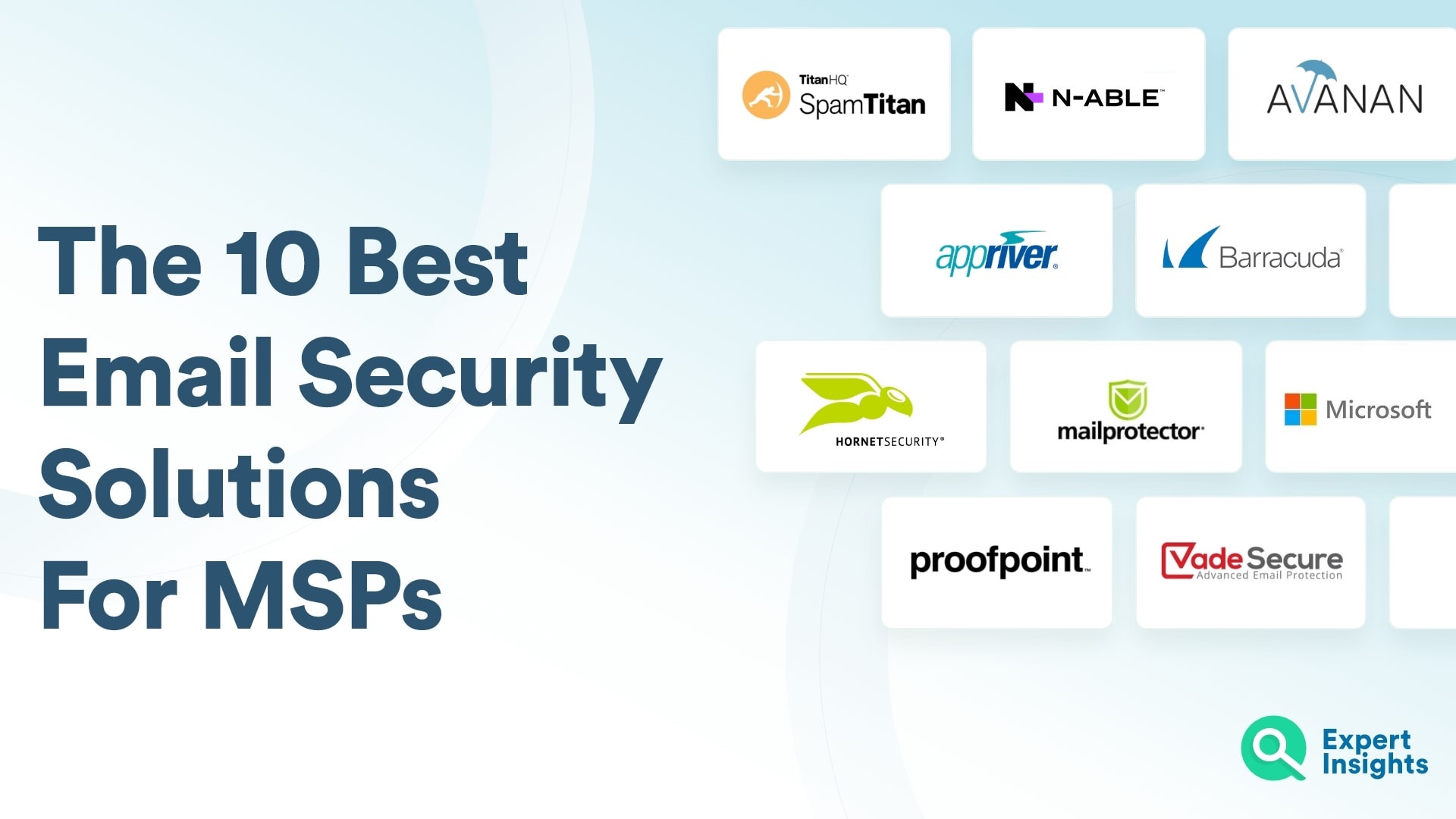 Top Email Security Solutions For MSPs - Expert Insights