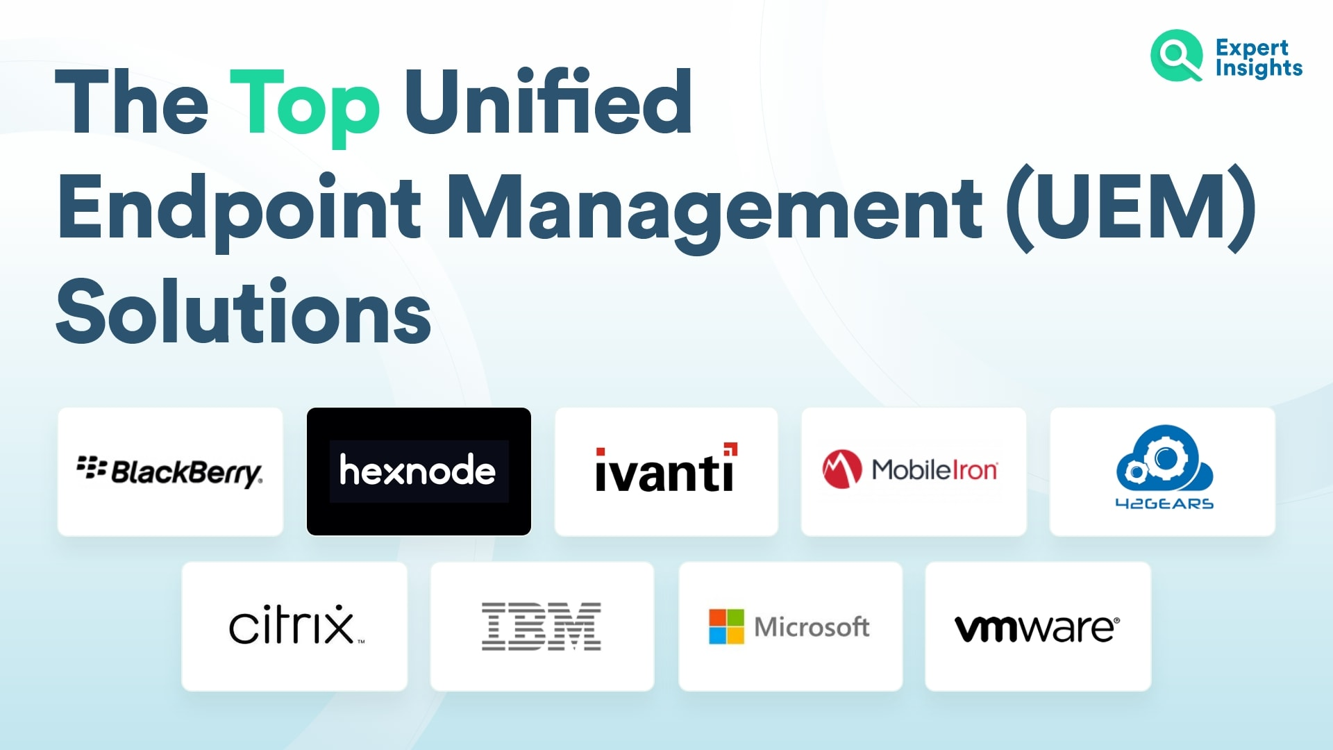 Top Unified Endpoint Management (UEM) Solutions - Expert Insights