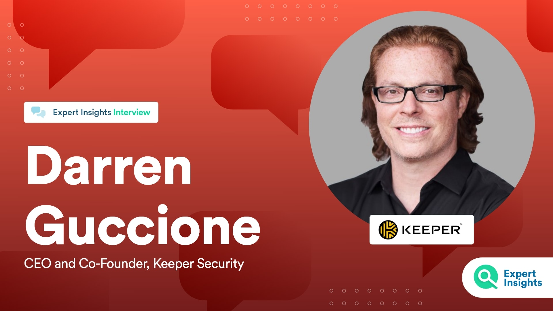 Interview With Darren Guccione Of Keeper Security - Expert Insights