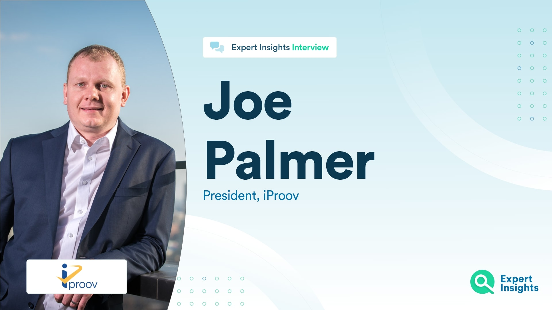 Interview With Joe Palmer Of iProov - Expert Insights