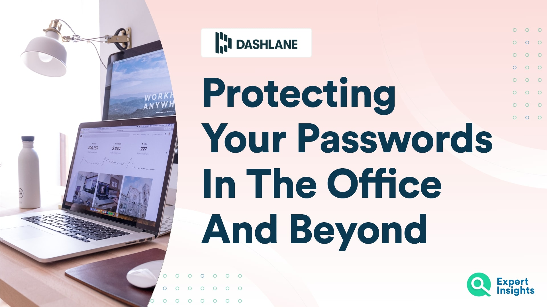 Protecting Your Passwords In The Office And Beyond - Expert Insights