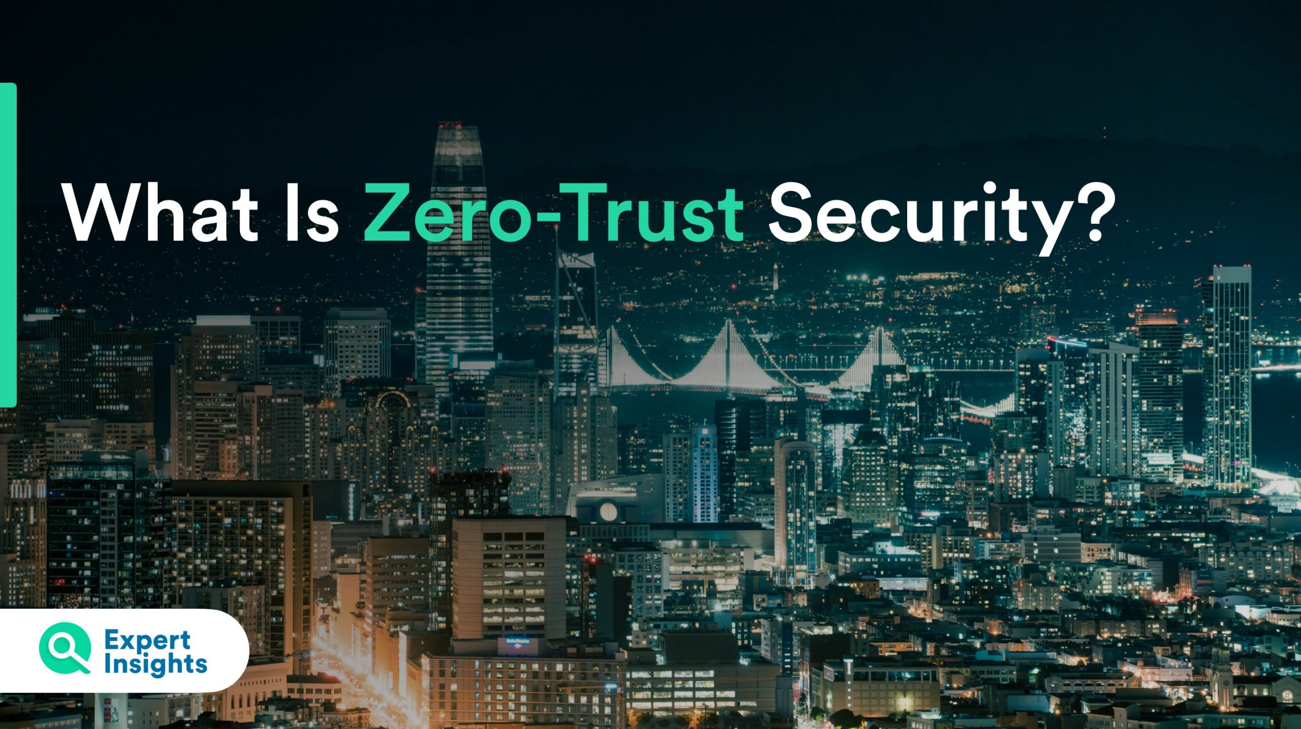 What is Zero-Trust Security?