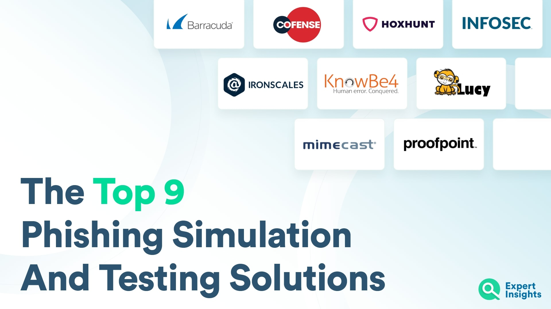 The Top 9 Phishing Simulation And Testing Solutions - Expert Insights
