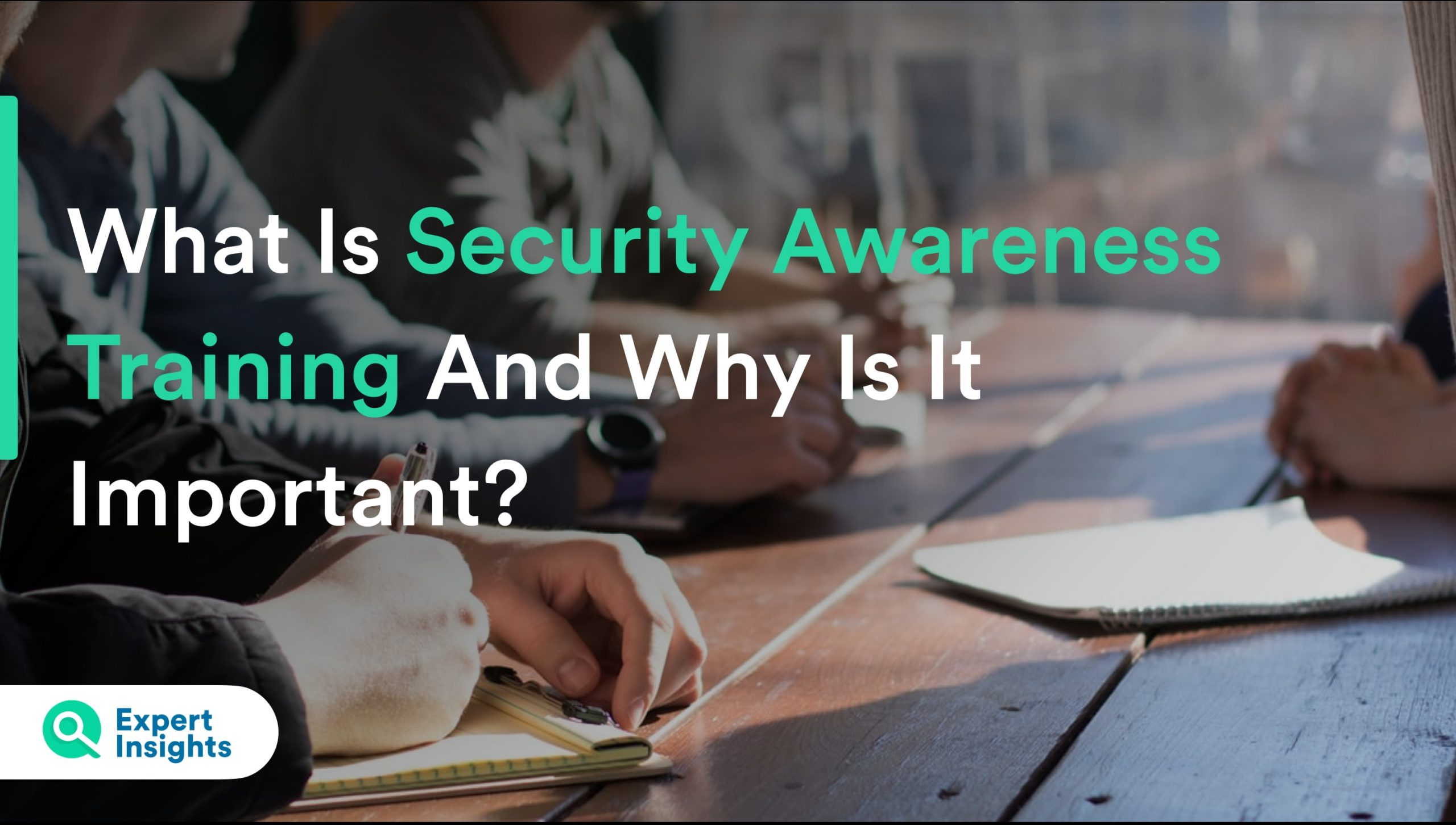 What Is Securty Awareness Training and Why Is It Important?