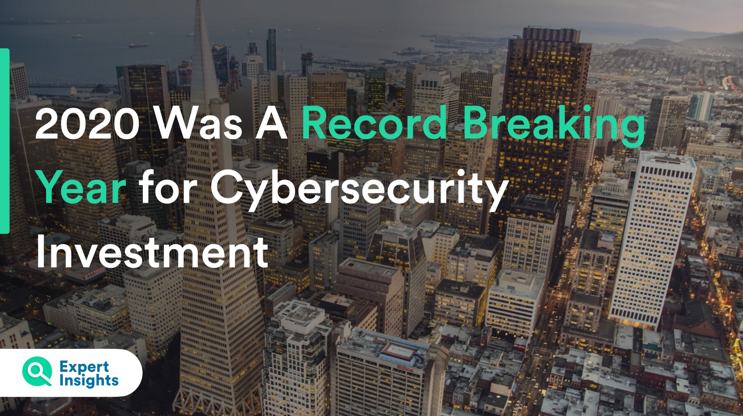 Cybersecurity Sees Explosion In Investment Over 2020