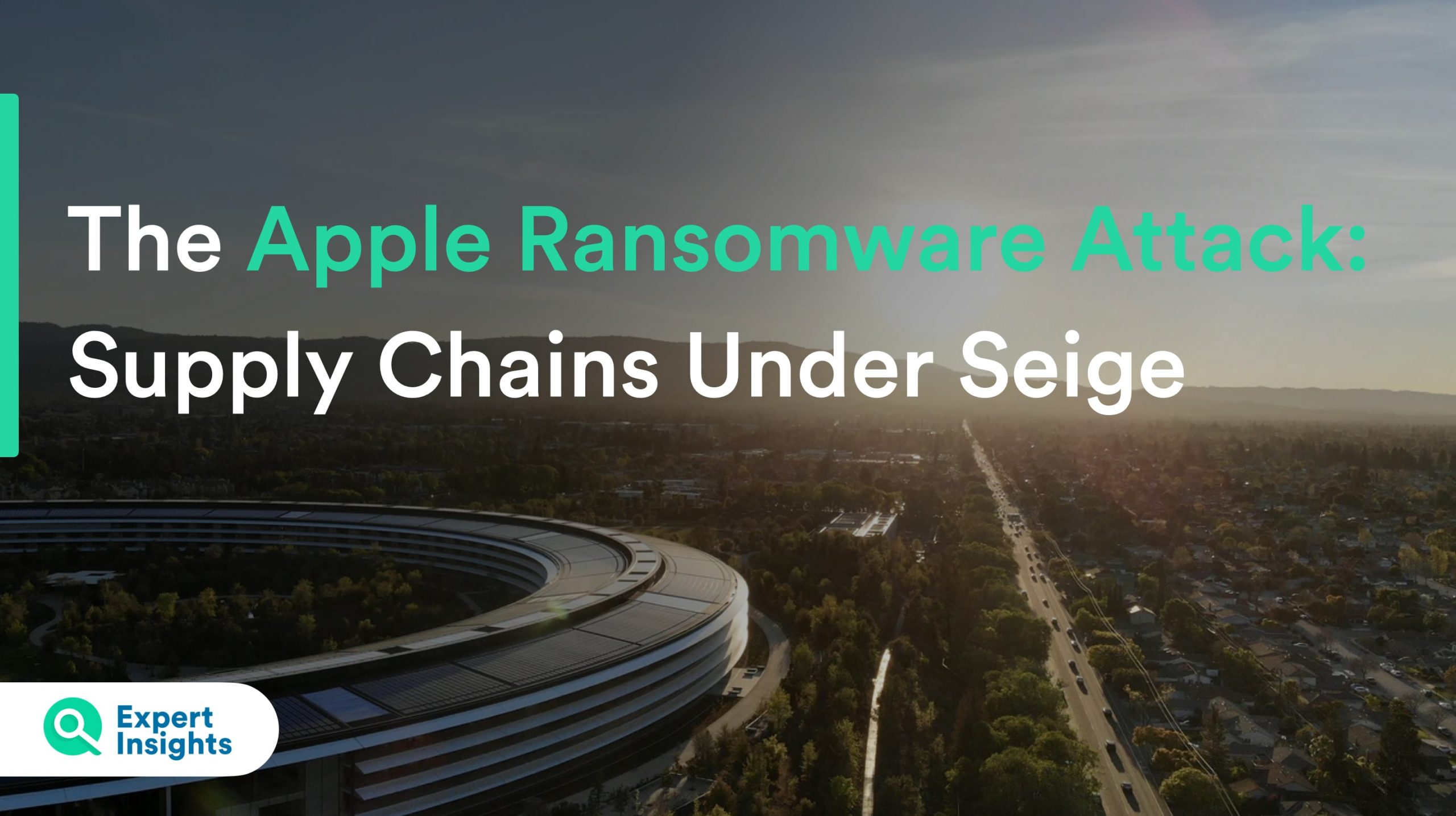 The Apple Ransomware Attack: Supply Chains Are Under Siege