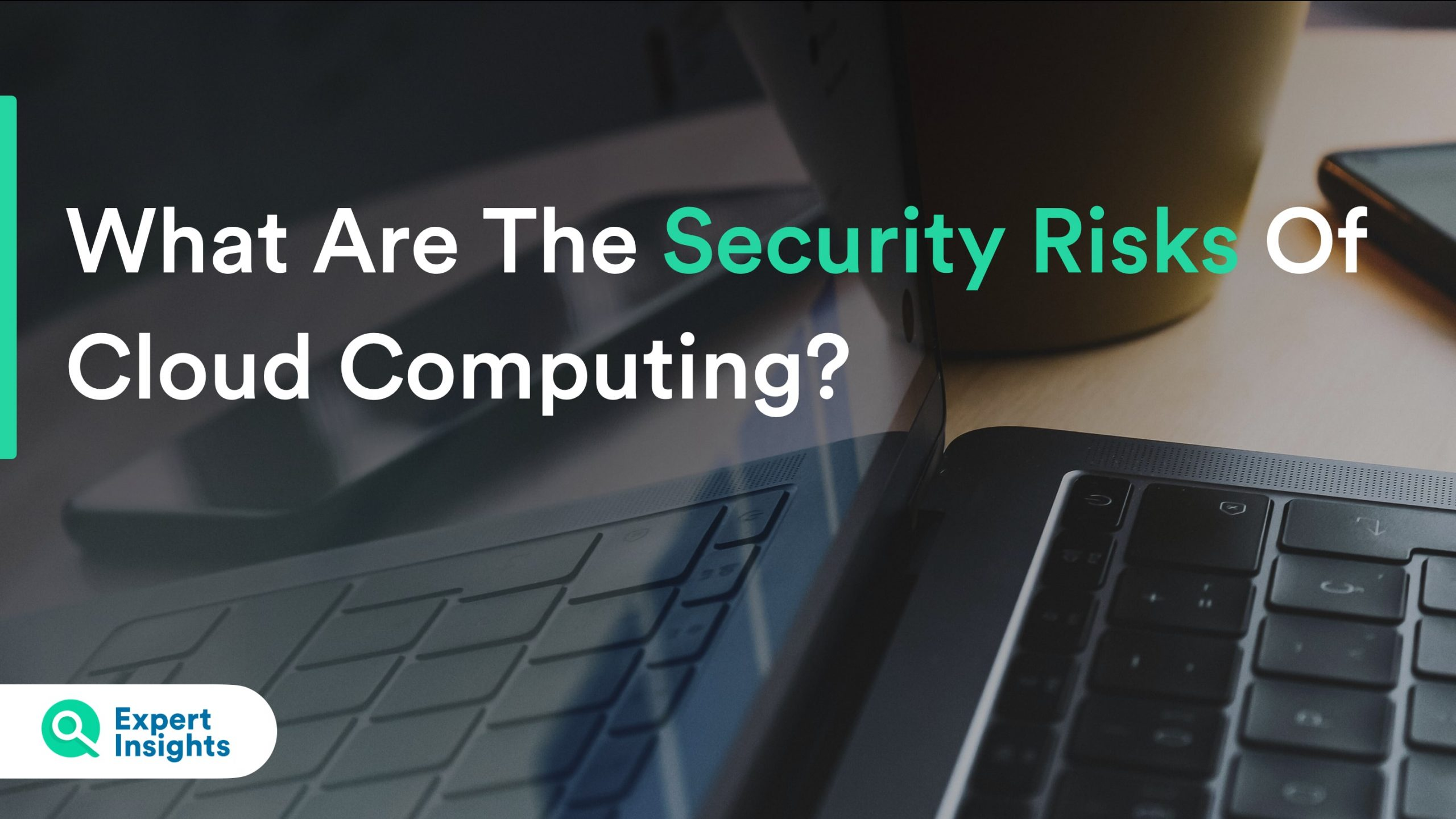 What Are The Security Risks Of Cloud Computing?