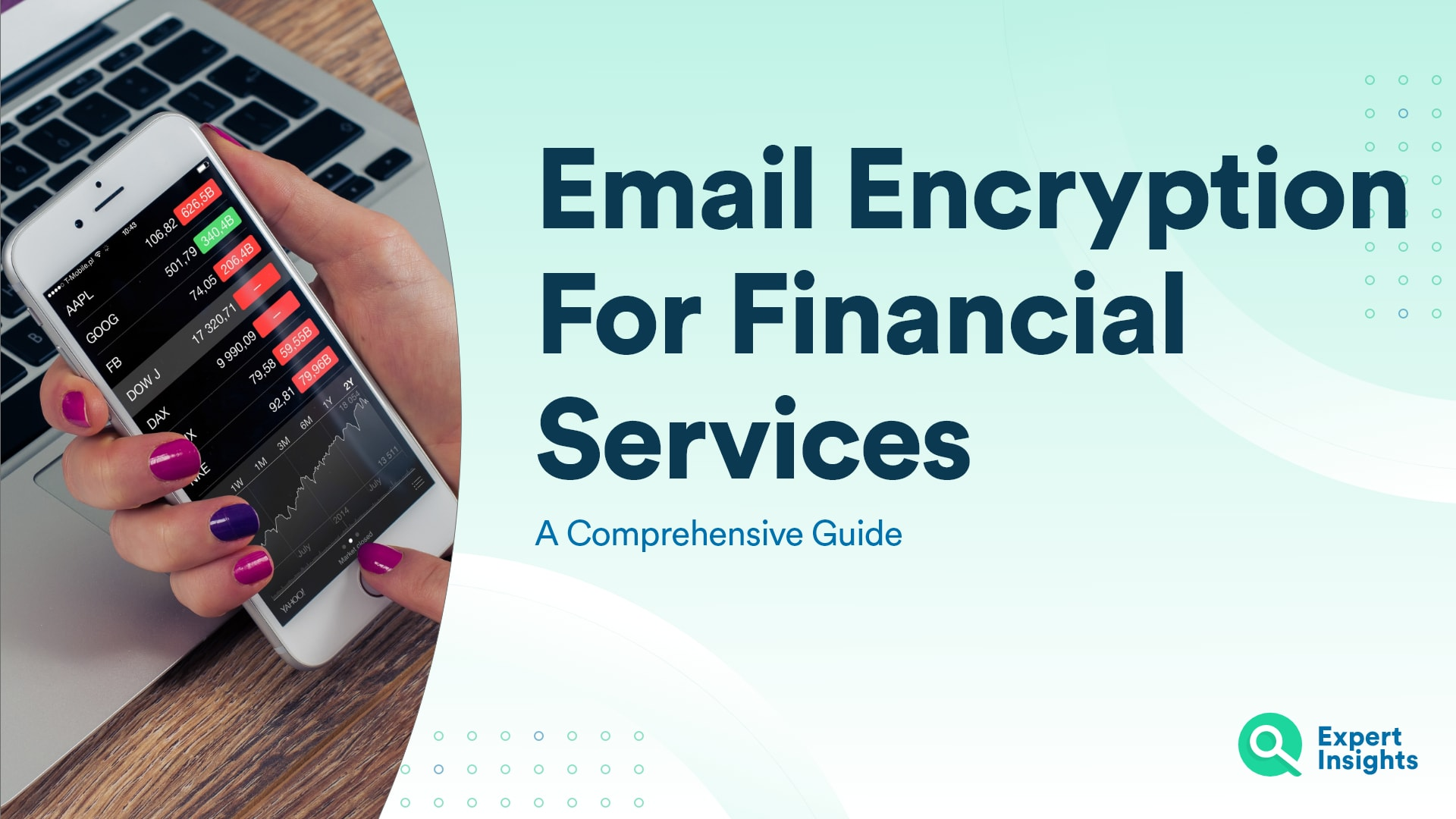 Email Encryption: A Comprehensive Guide For Financial Services - Expert Insights