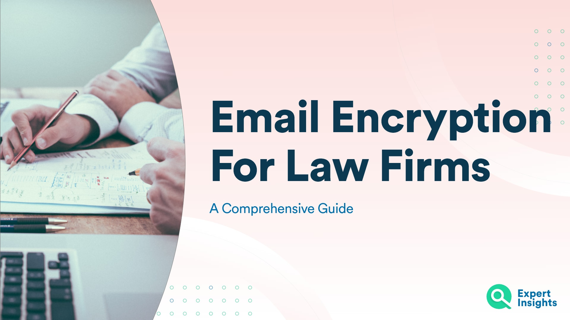 Email Encryption For Law Firms: A Comprehensive Guide - Expert Insights