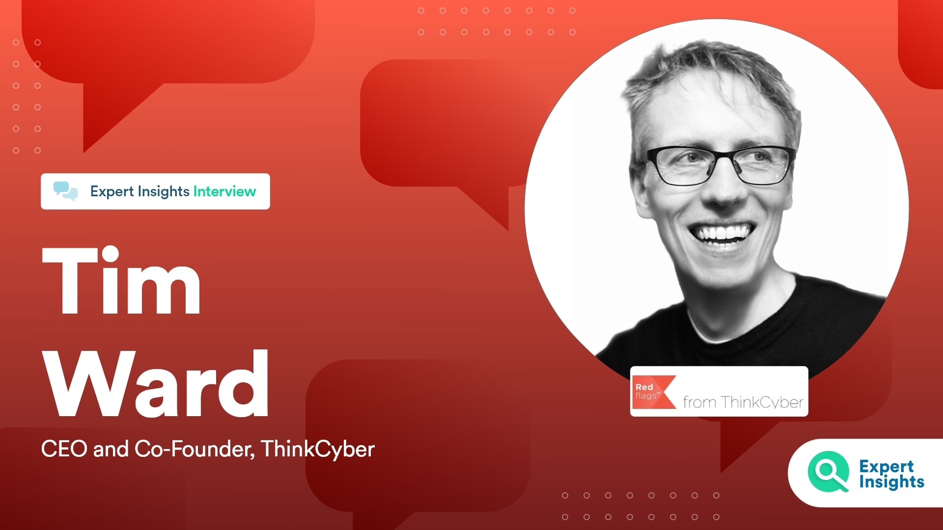 Expert Insights Interview With Tim Ward Of ThinkCyber