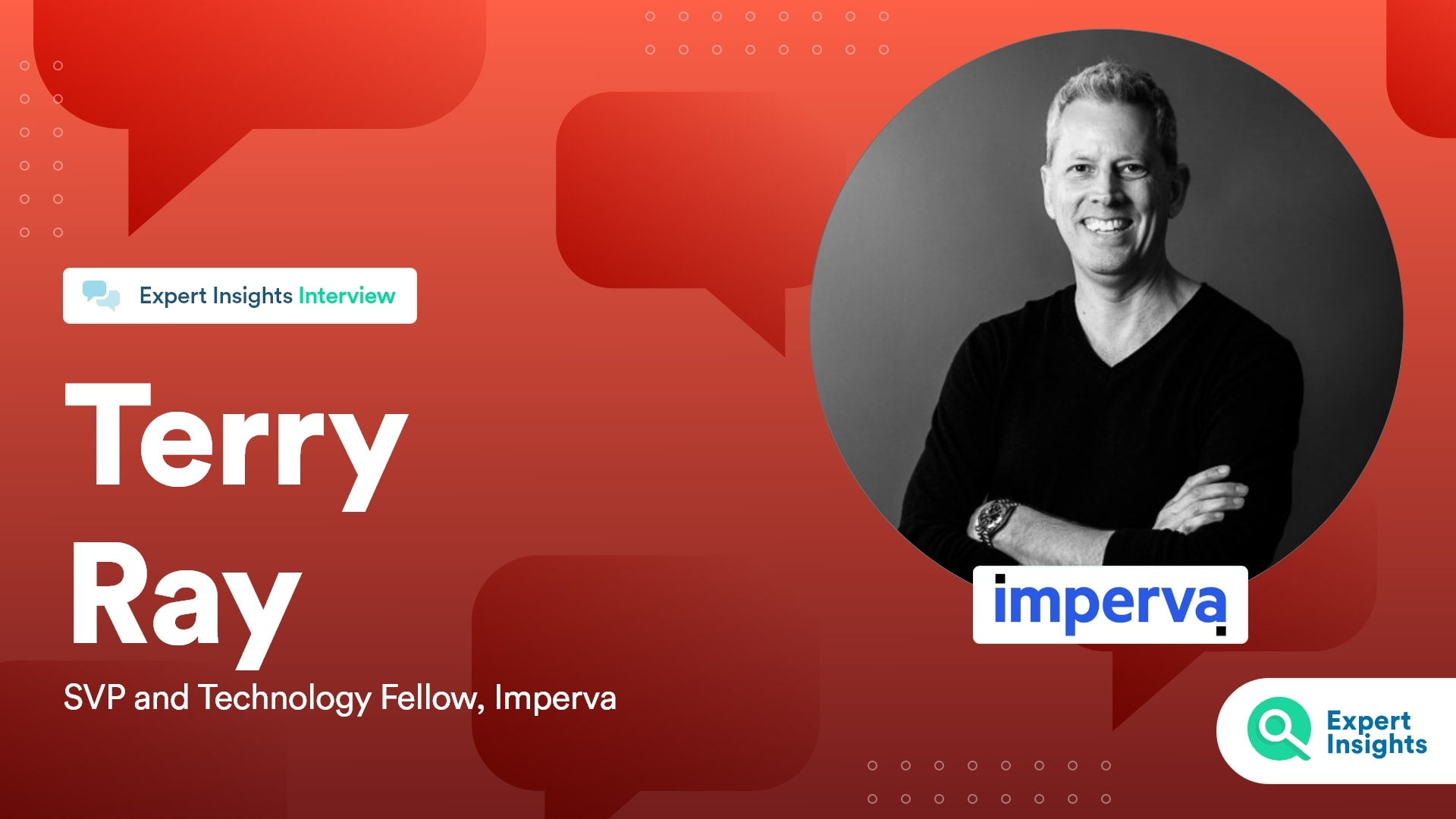 Expert Insights Interview With Terry Ray Of Imperva