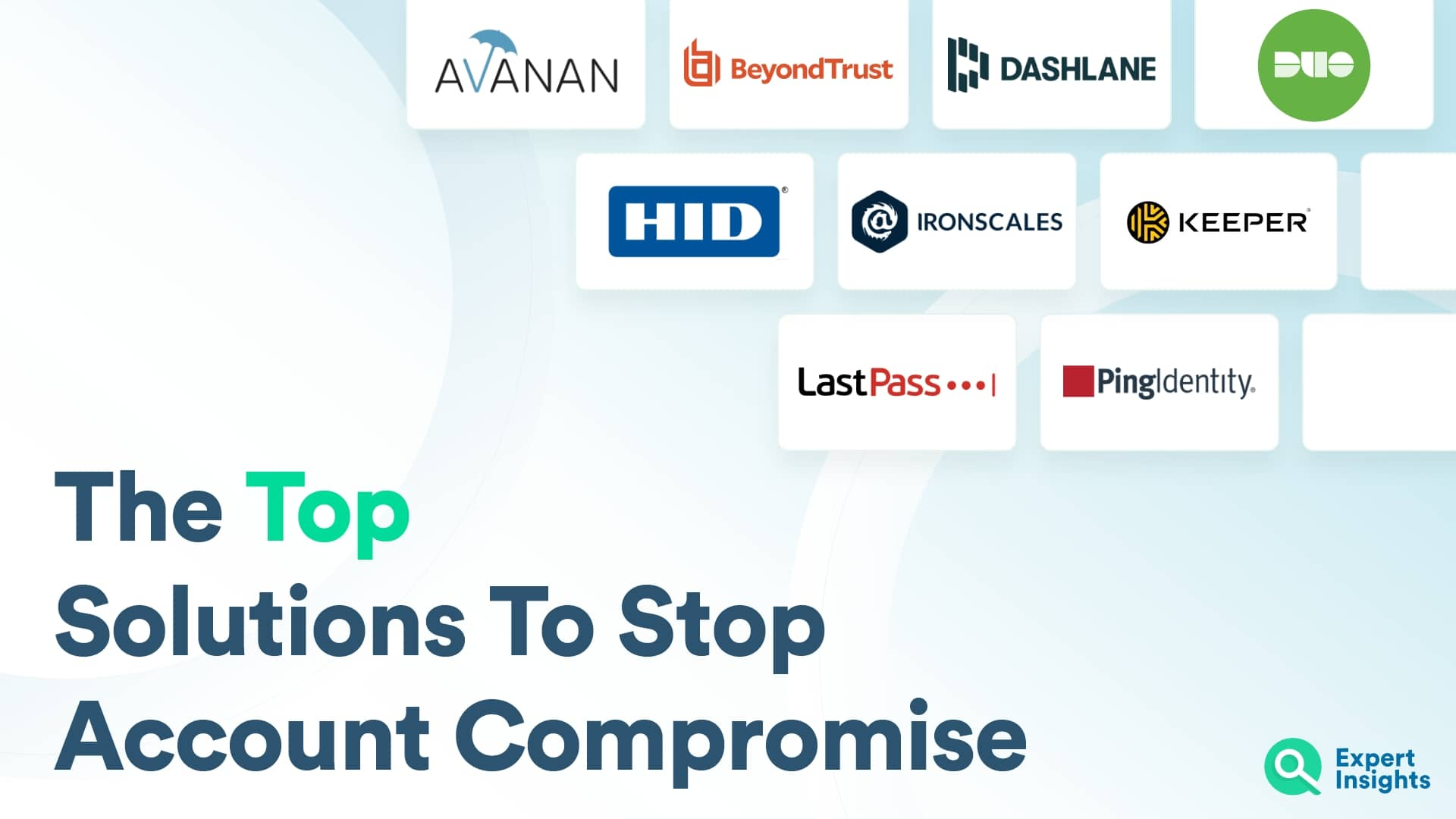 The Top Solutions To Stop Account Compromise - Expert Insights